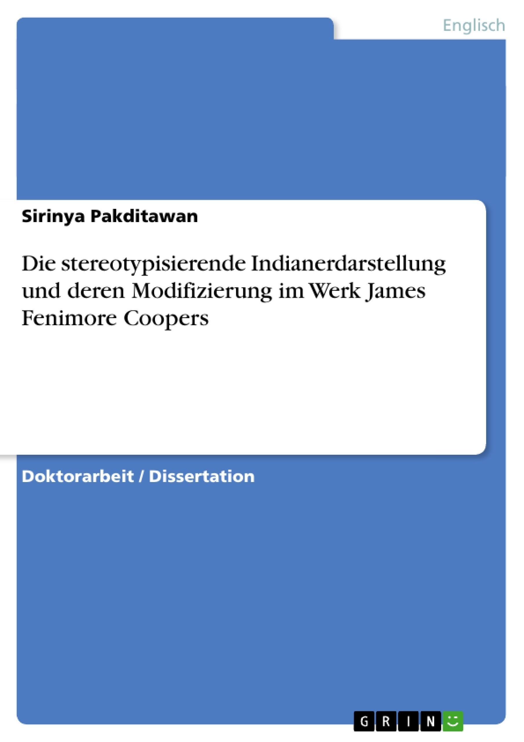 Titel: Die stereotypisierende Indianerdarstellung und deren Modifizierung im Werk James Fenimore Coopers