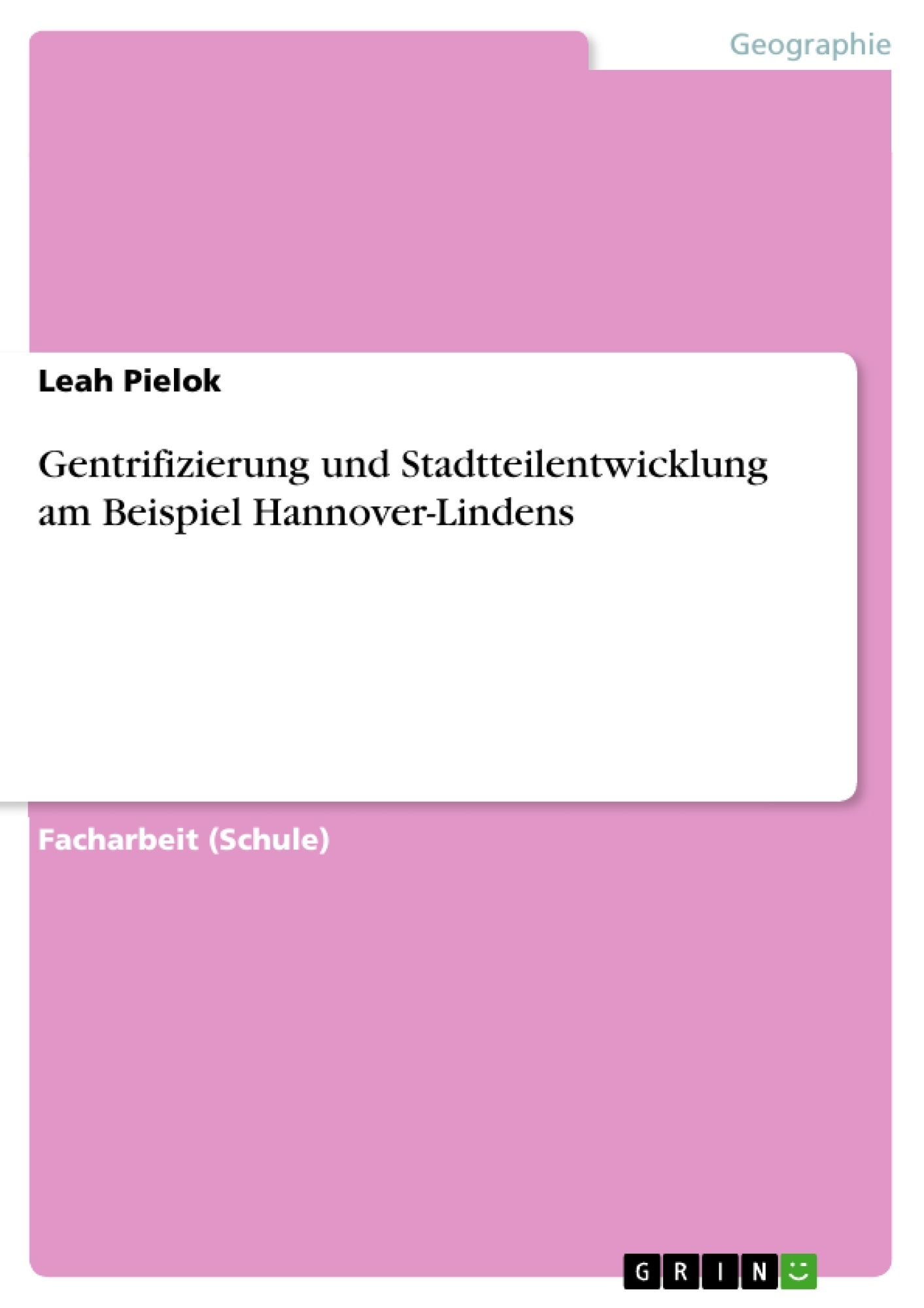 Titel: Gentrifizierung und Stadtteilentwicklung am Beispiel Hannover-Lindens