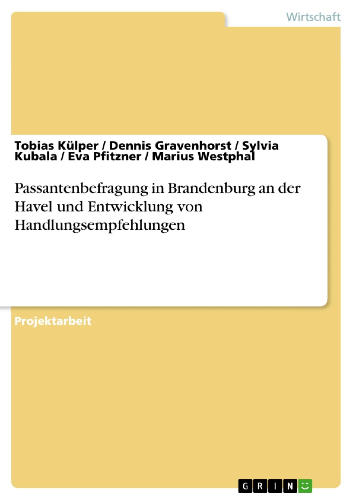 Titel: Passantenbefragung in Brandenburg an der Havel und Entwicklung von Handlungsempfehlungen
