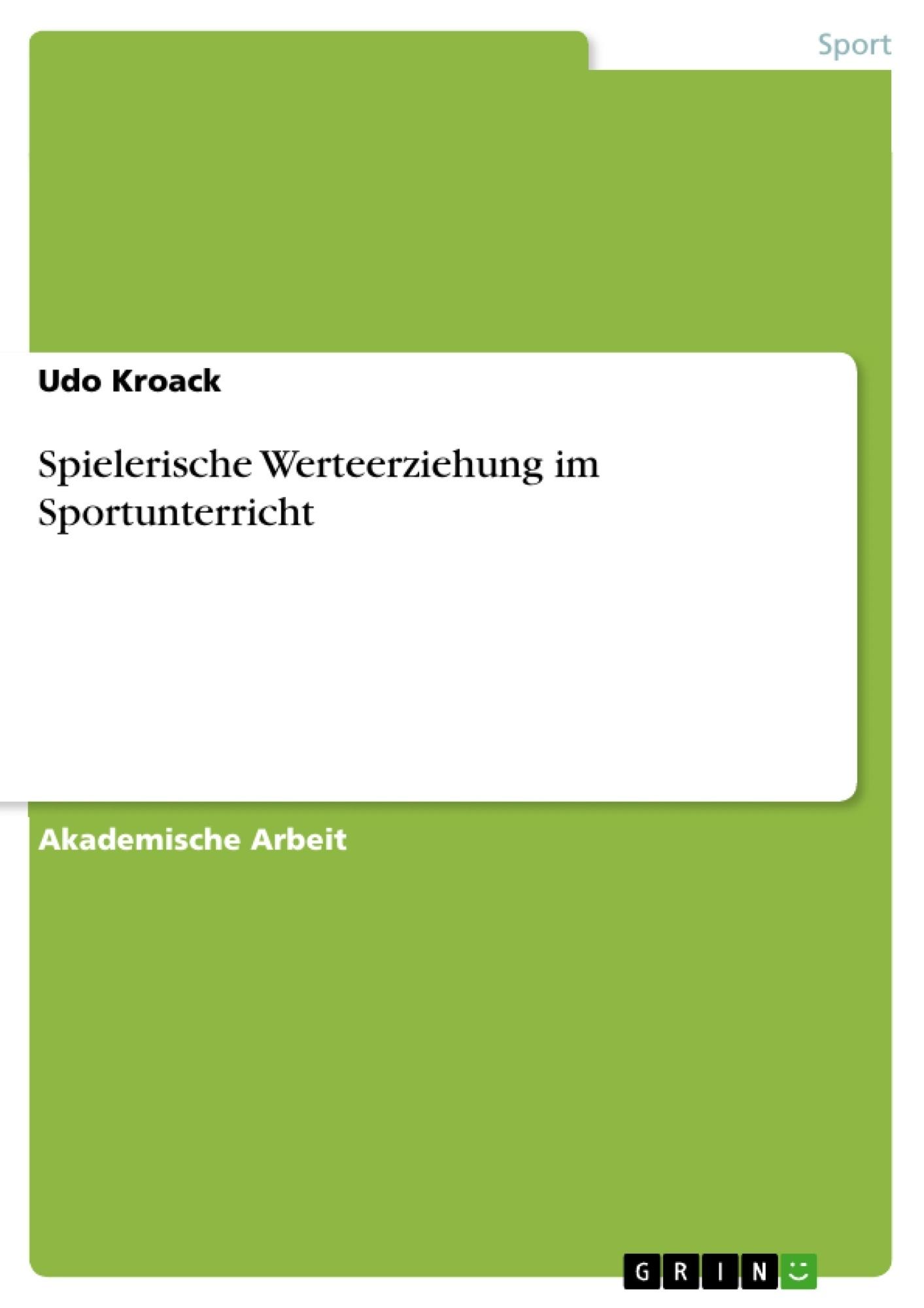 Titel: Spielerische Werteerziehung im Sportunterricht