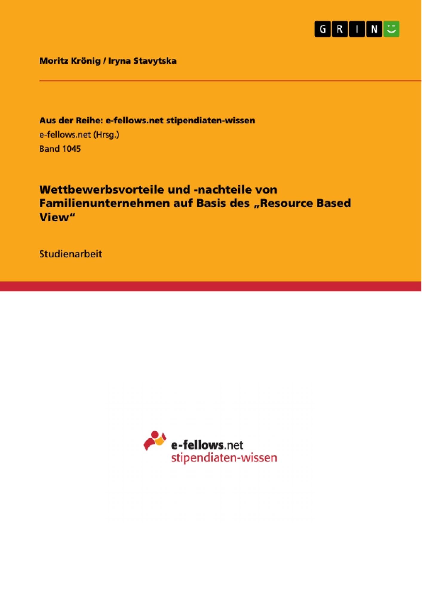 """Titel: Wettbewerbsvorteile und -nachteile von Familienunternehmen auf Basis des """"Resource Based View"""""""