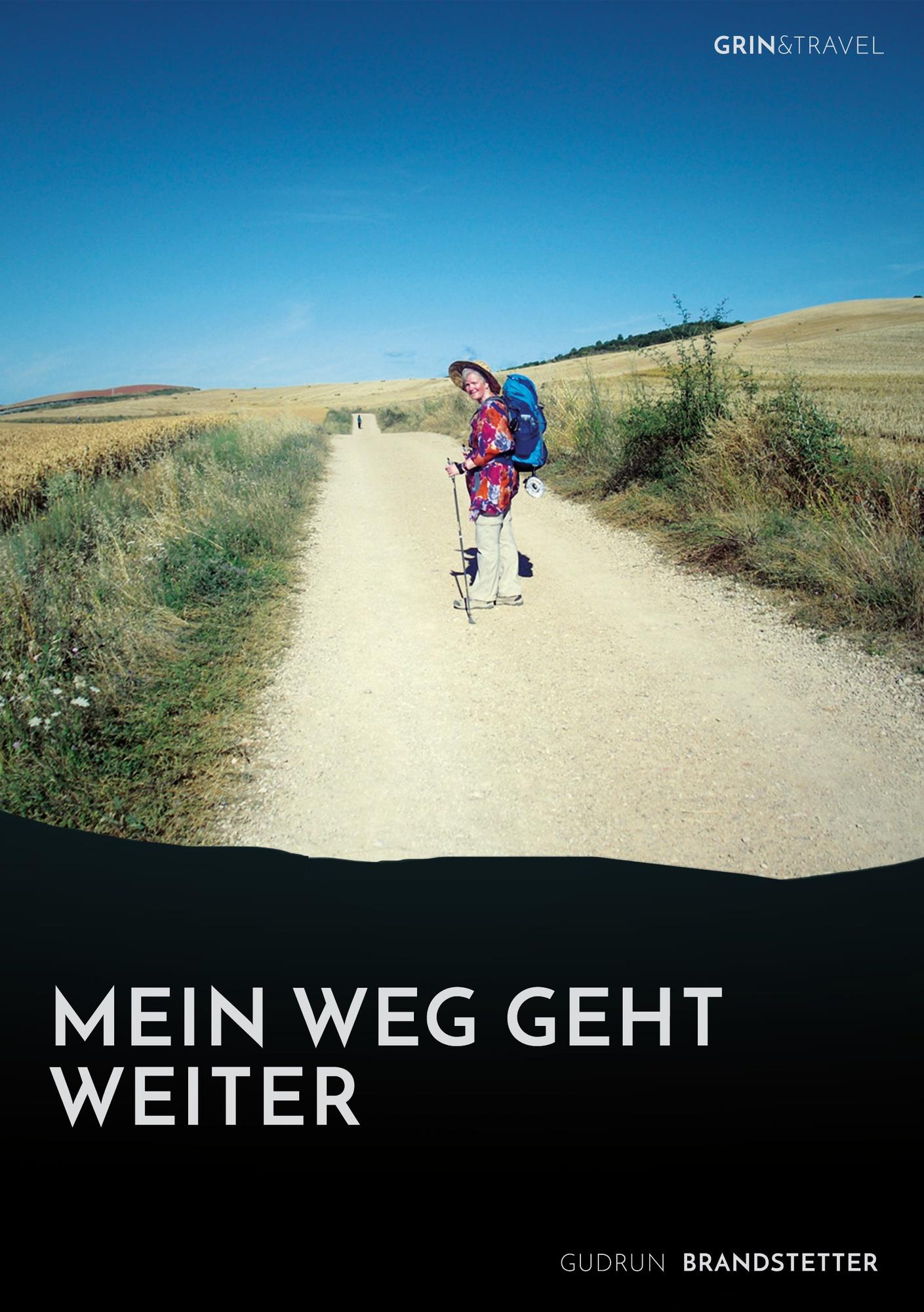 Title: Mein Weg geht weiter – Nach schwerer Krankheit auf dem Jakobsweg