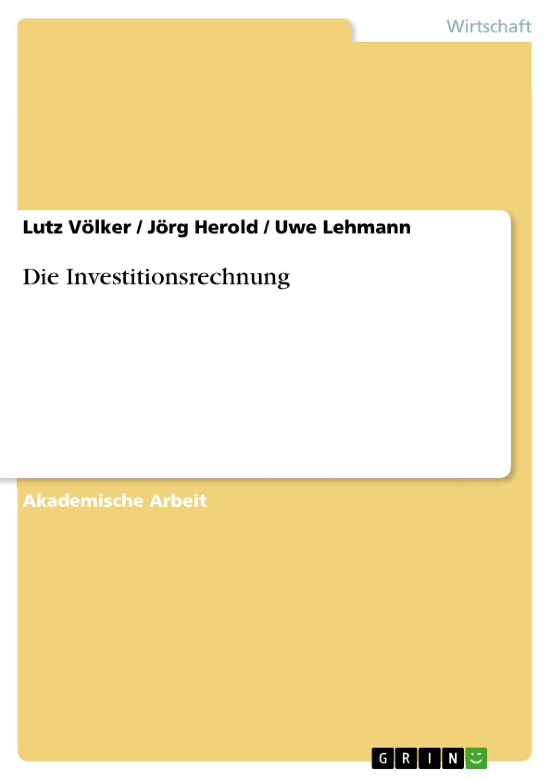 Titel: Die Investitionsrechnung