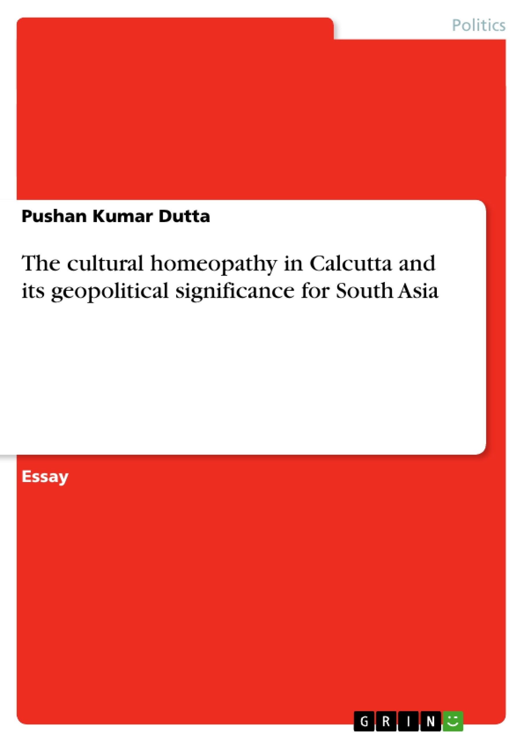 Title: The cultural homeopathy in Calcutta and its geopolitical significance for South Asia