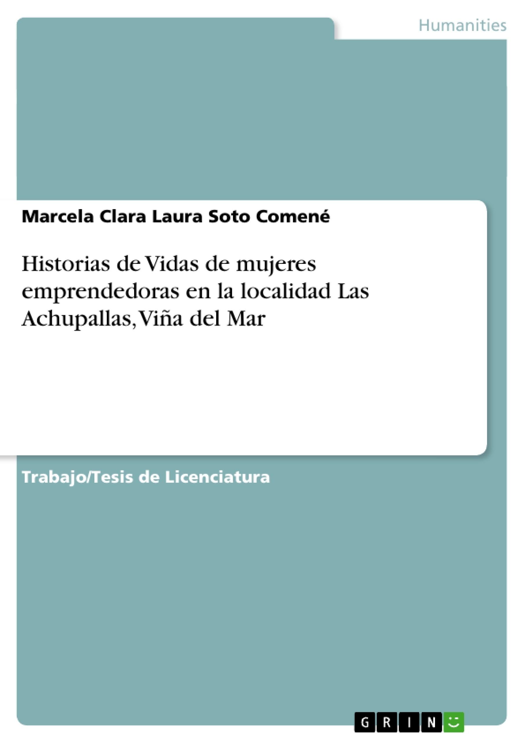 Título: Historias de Vidas de mujeres emprendedoras en la localidad Las Achupallas, Viña del Mar