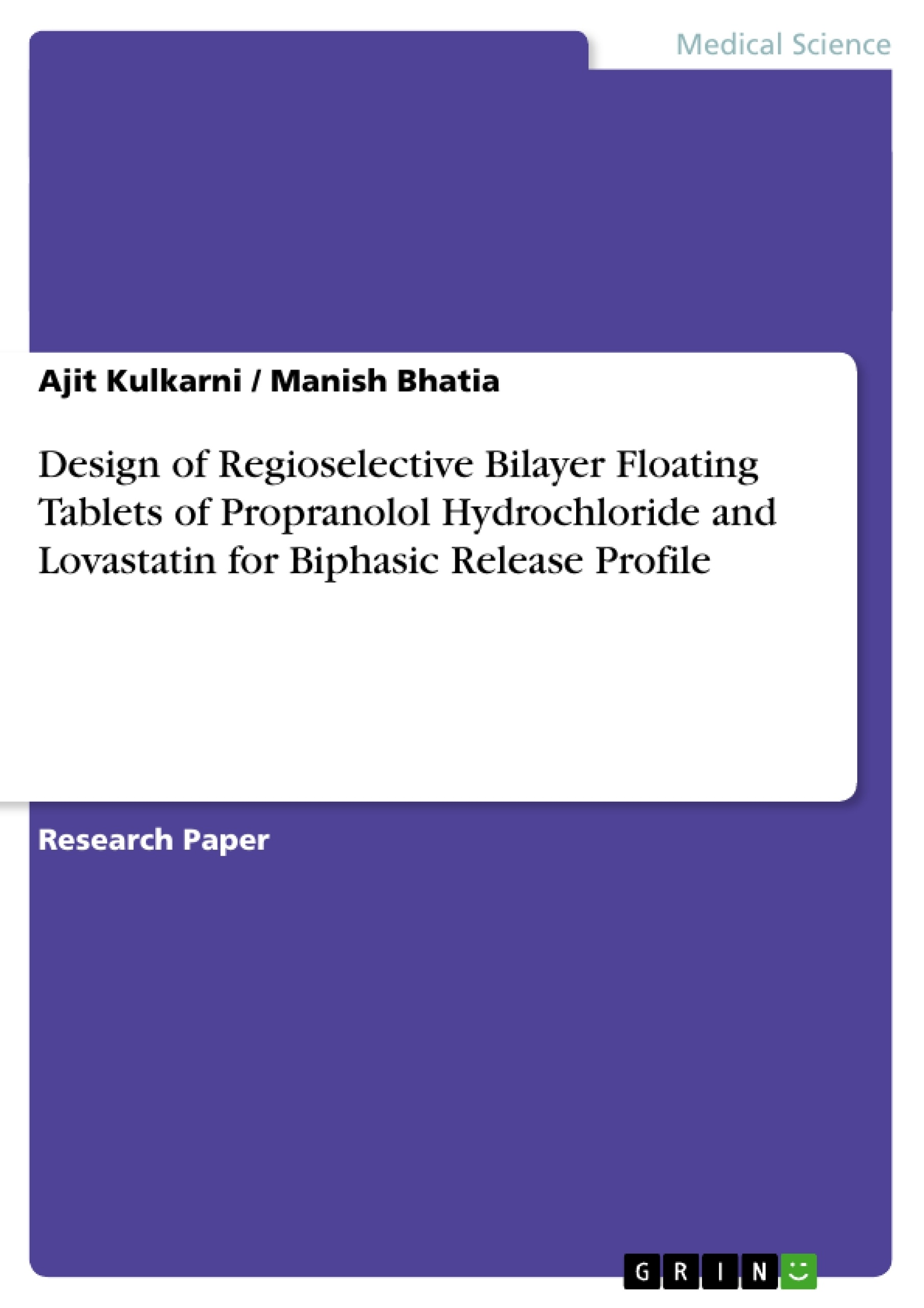 Title: Design of Regioselective Bilayer Floating Tablets of Propranolol Hydrochloride and Lovastatin for Biphasic Release Profile