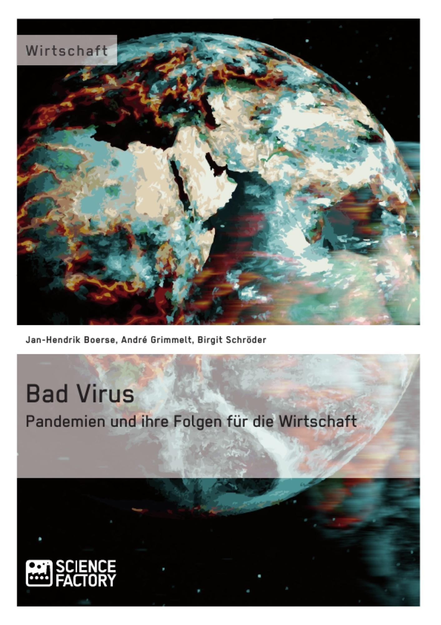 Titel: Bad Virus. Pandemien und ihre Auswirkungen auf die Wirtschaft