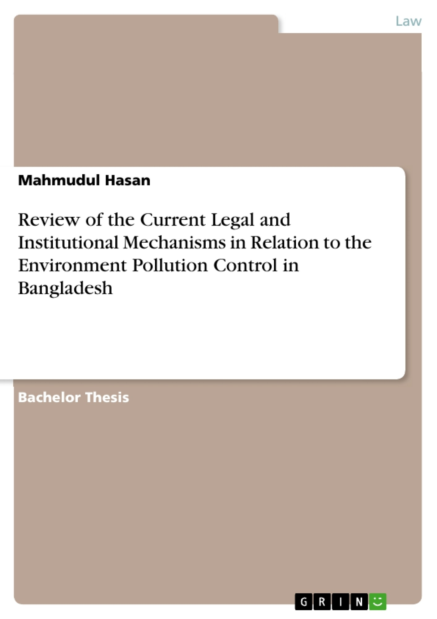 Title: Review of the Current Legal and Institutional Mechanisms in Relation to the Environment Pollution Control in Bangladesh