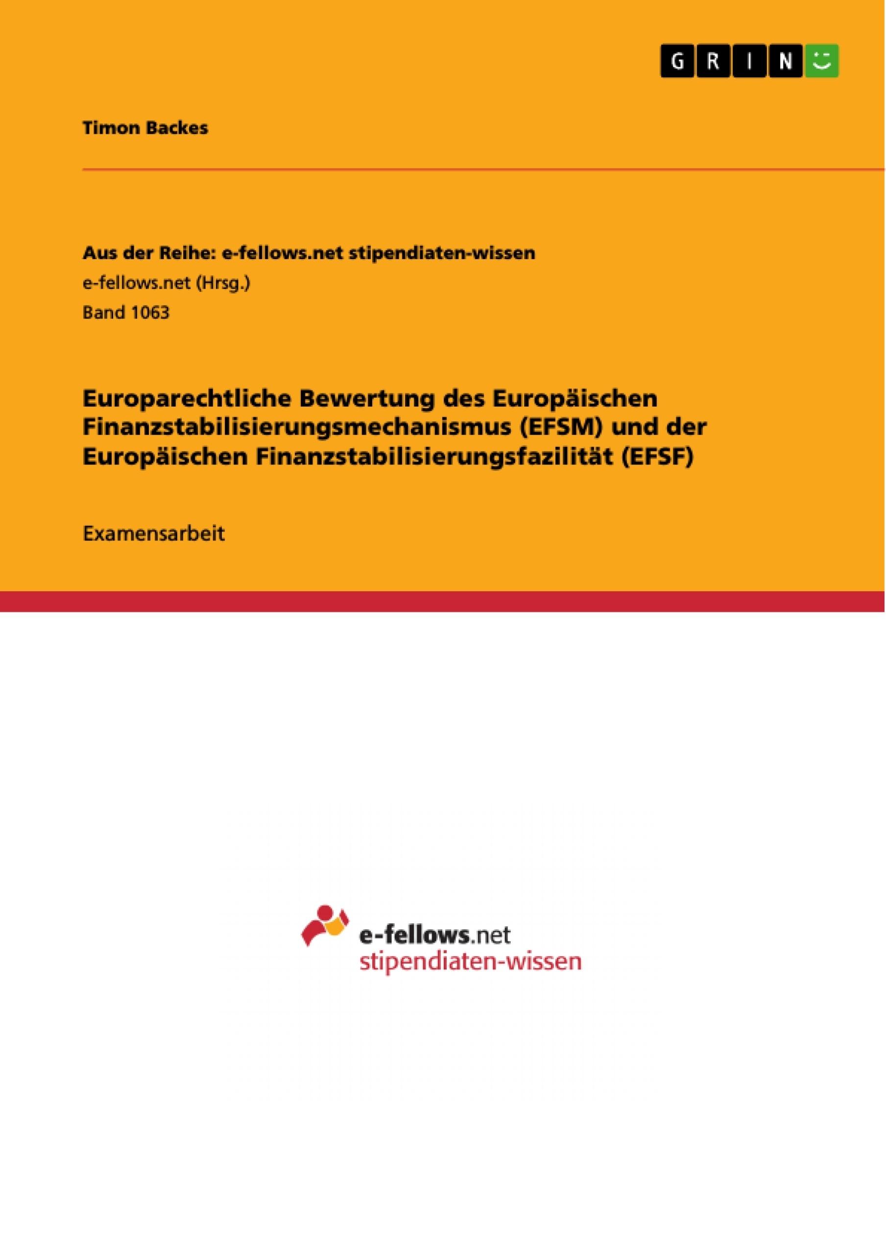 Titel: Europarechtliche Bewertung des Europäischen Finanzstabilisierungsmechanismus (EFSM) und der Europäischen Finanzstabilisierungsfazilität (EFSF)