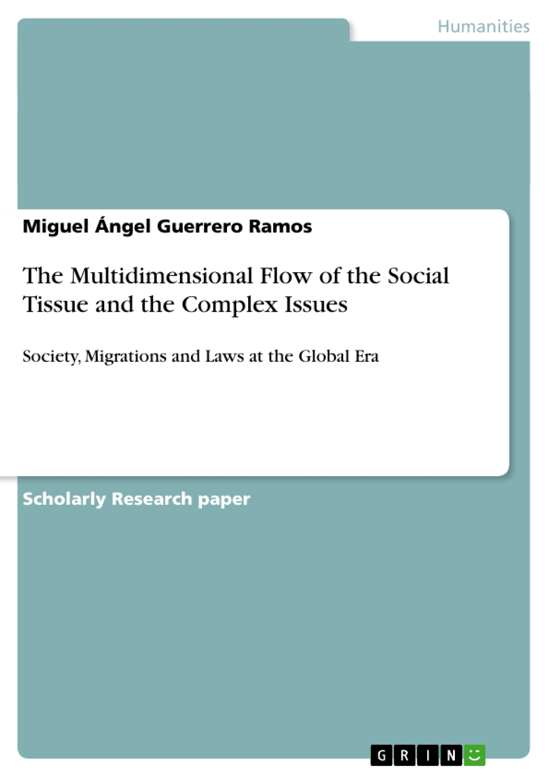 Title: The Multidimensional Flow of the Social Tissue and the Complex Issues