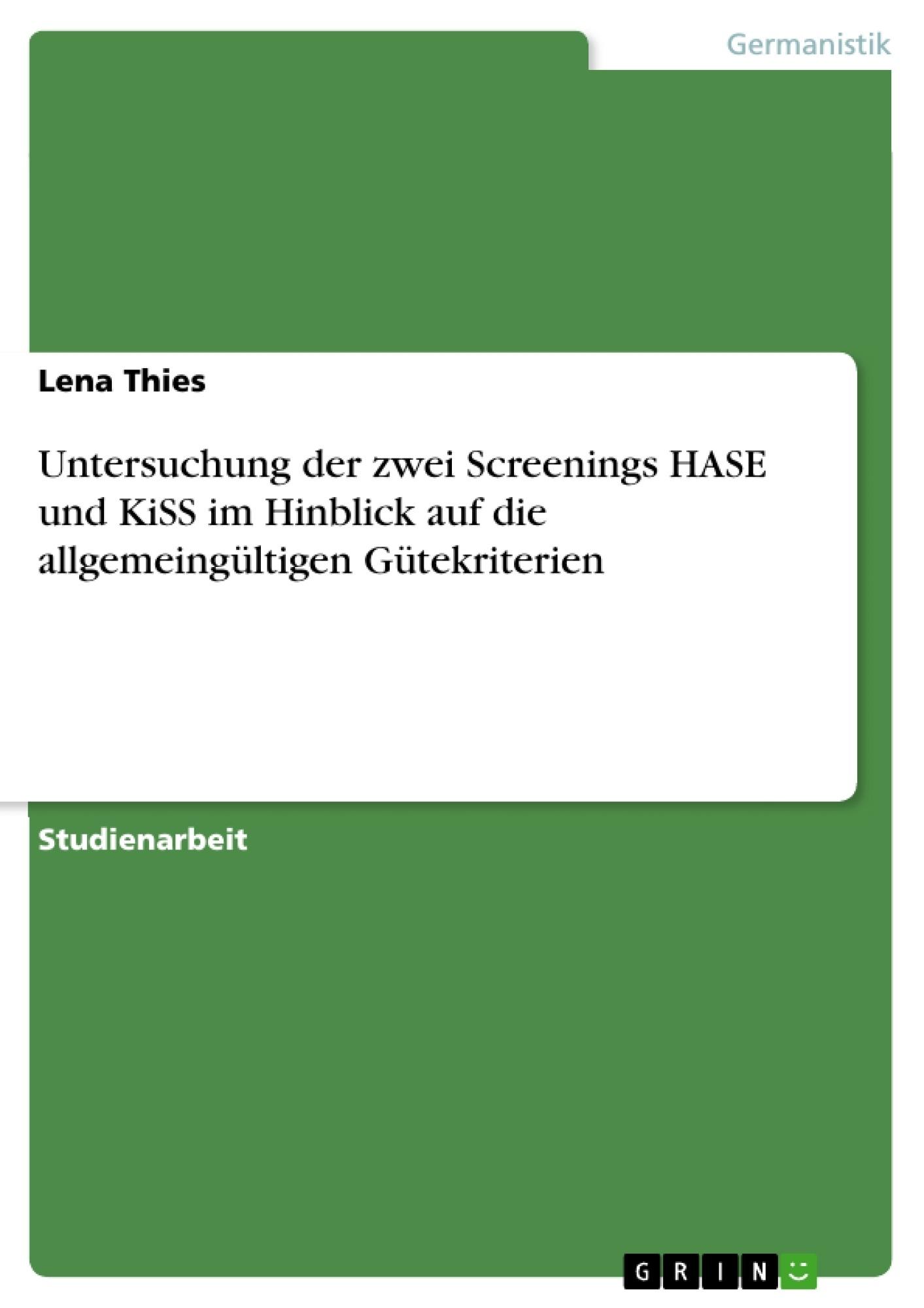 Titel: Untersuchung der  zwei Screenings HASE und KiSS im Hinblick auf die allgemeingültigen Gütekriterien