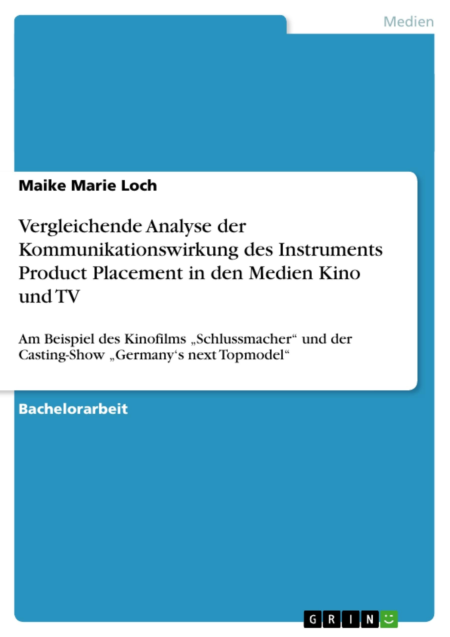 Titel: Vergleichende Analyse der Kommunikationswirkung des Instruments Product Placement in den Medien Kino und TV