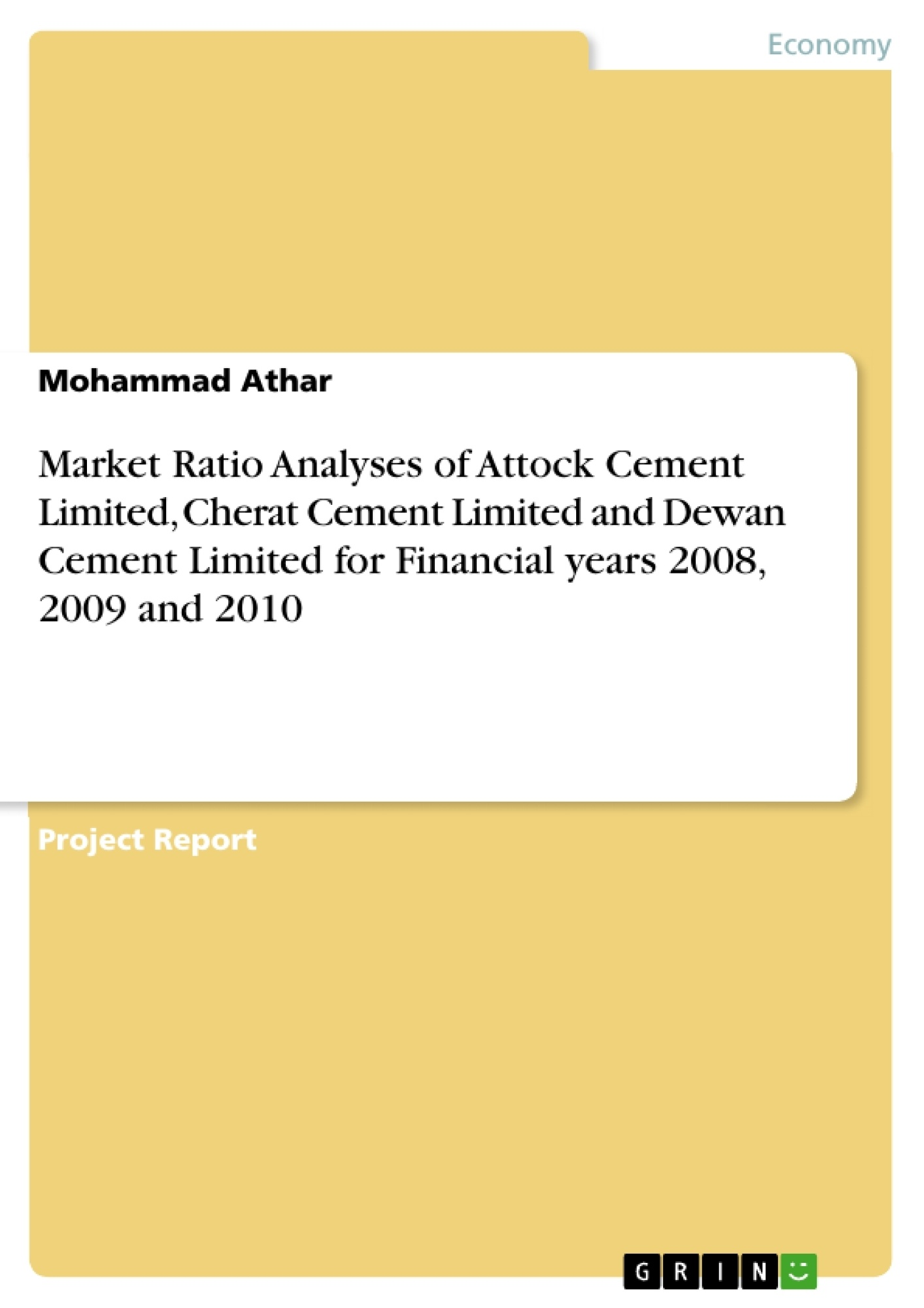 Title: Market Ratio Analyses of Attock Cement Limited, Cherat Cement Limited and Dewan Cement Limited for Financial years 2008, 2009 and 2010