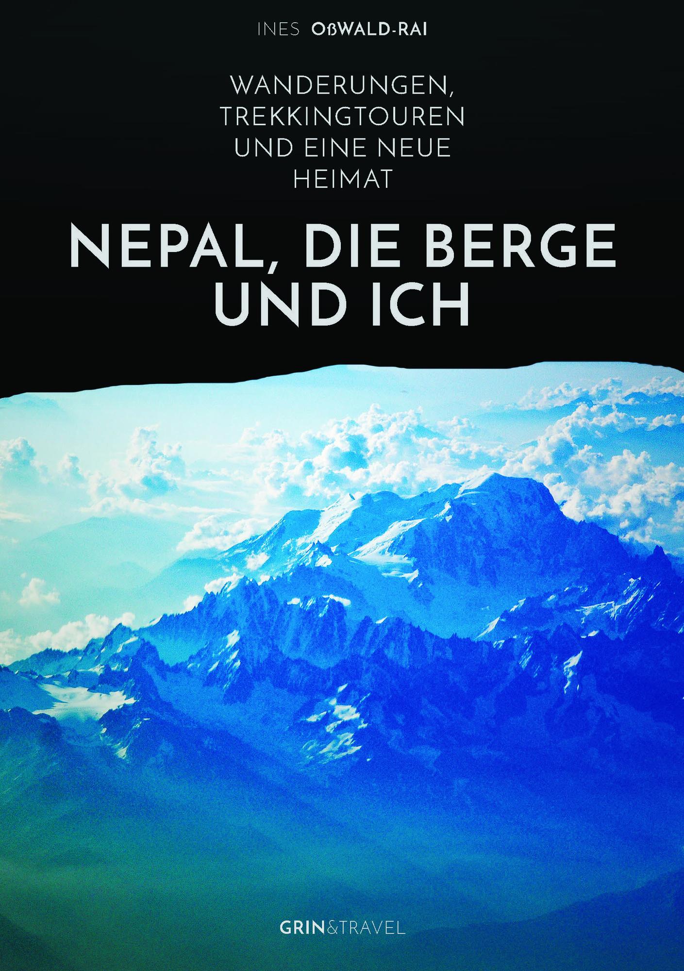 Titel: Nepal, die Berge und ich. Wanderungen, Trekkingtouren und eine neue Heimat