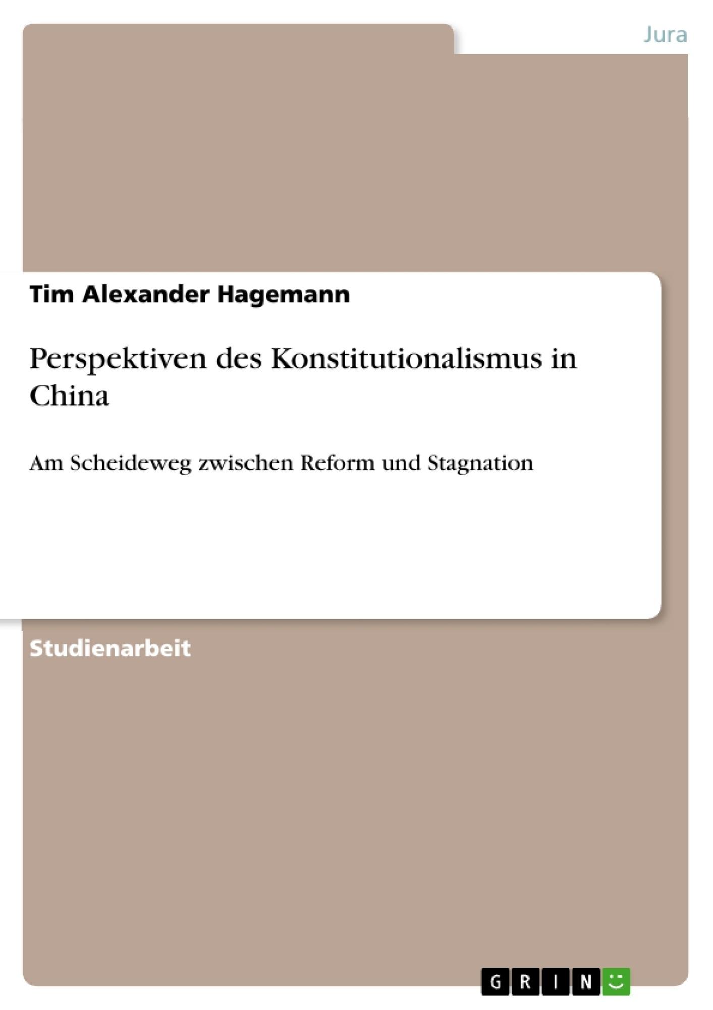 Titel: Perspektiven des Konstitutionalismus in China