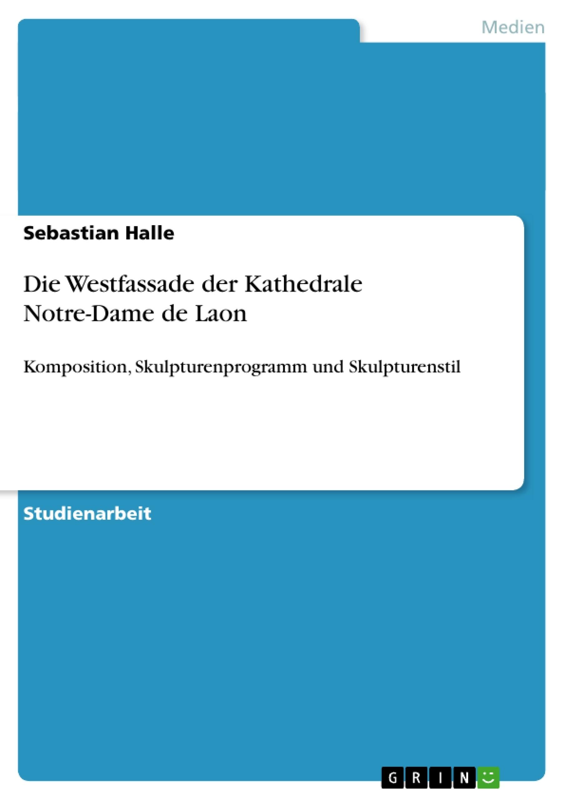 Titel: Die Westfassade der Kathedrale Notre-Dame de Laon
