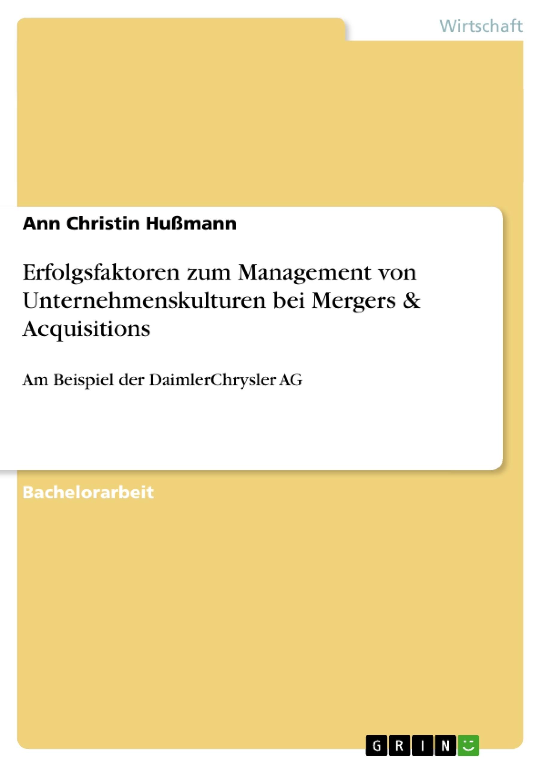 Titel: Erfolgsfaktoren zum Management von Unternehmenskulturen bei Mergers & Acquisitions