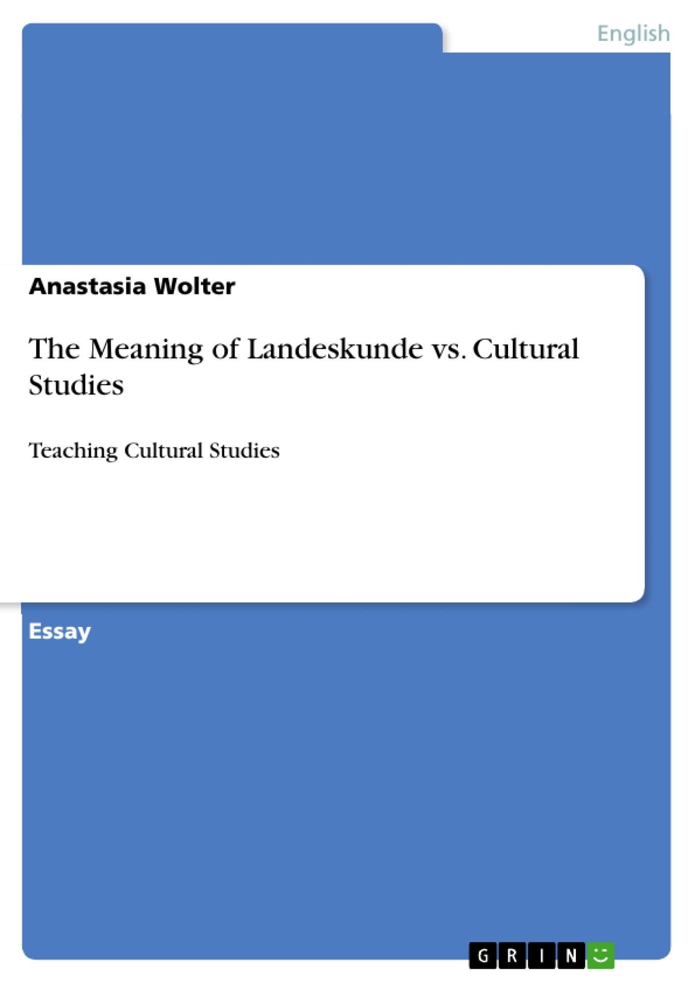 Title: The Meaning of Landeskunde vs. Cultural Studies
