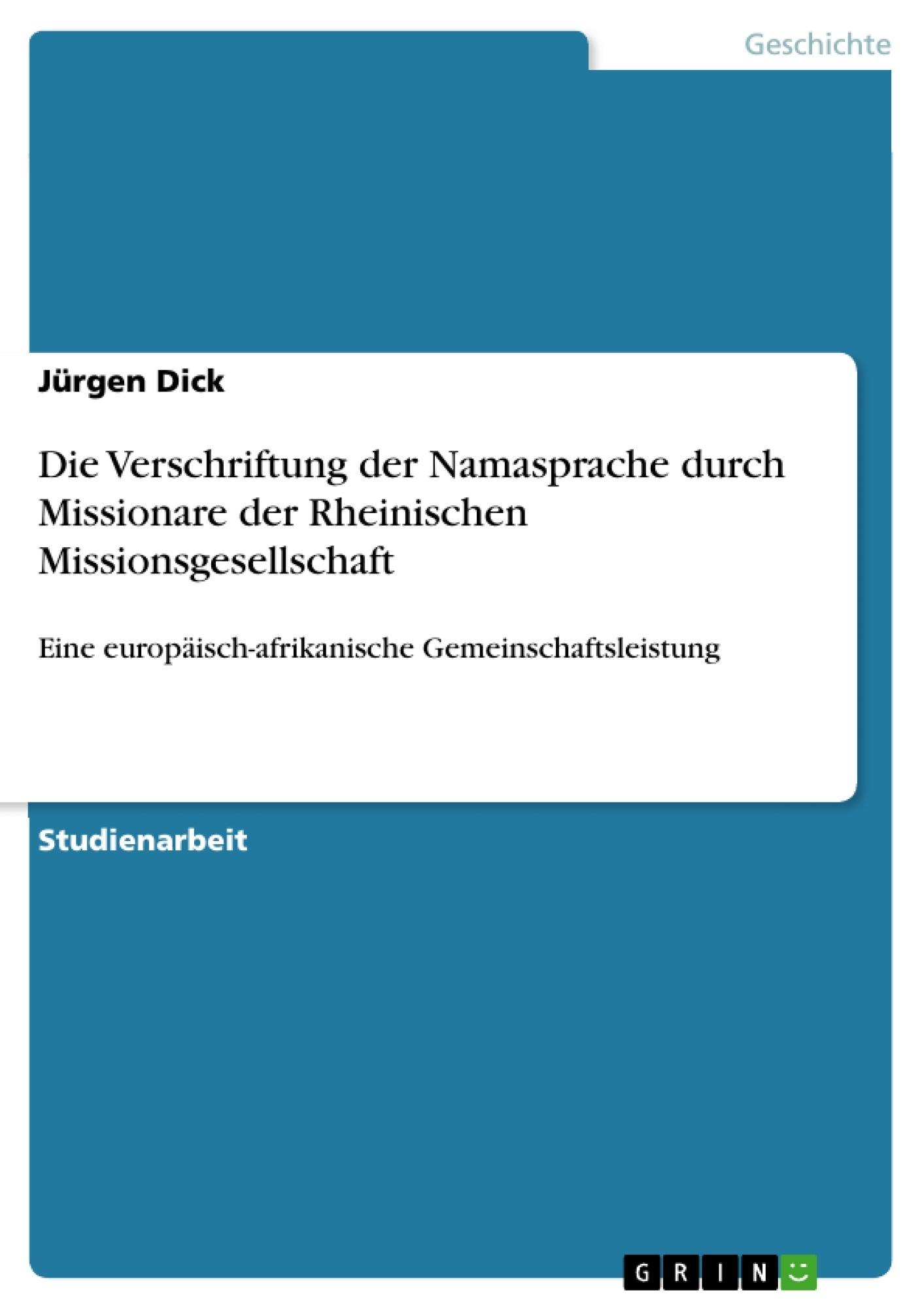 Titel: Die Verschriftung der Namasprache durch Missionare der Rheinischen Missionsgesellschaft