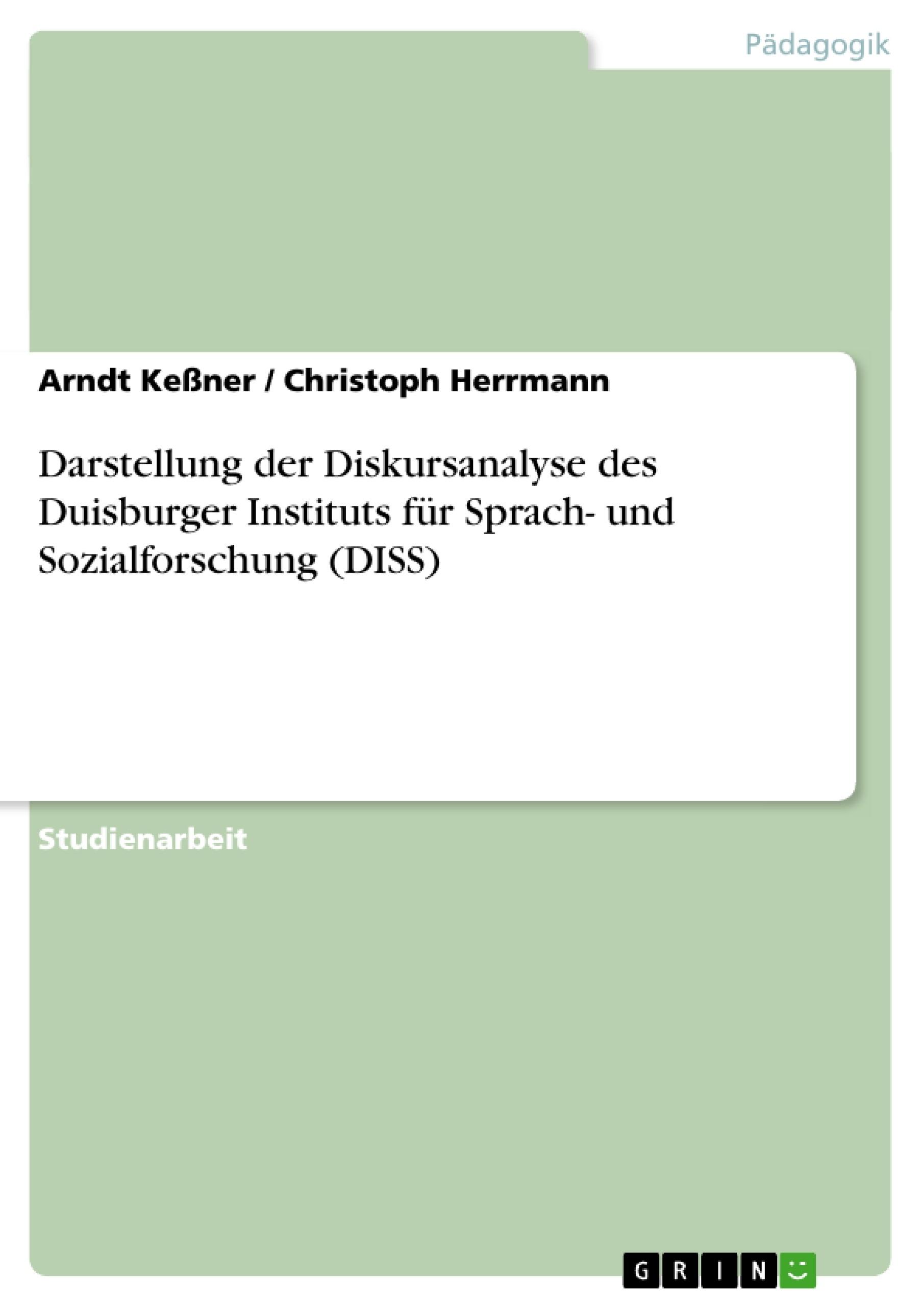 Titel: Darstellung der Diskursanalyse des Duisburger Instituts für Sprach- und Sozialforschung (DISS)