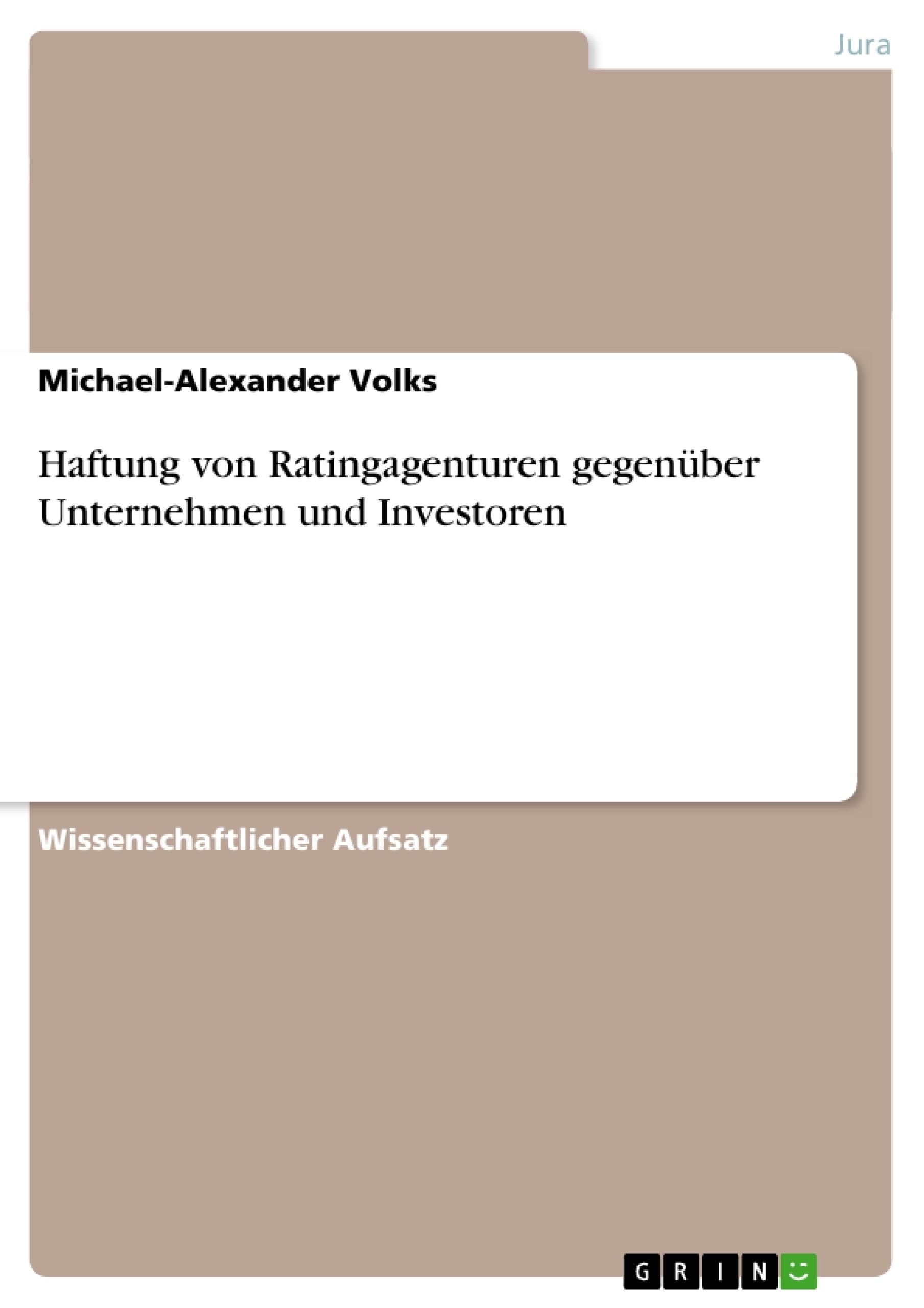 Titel: Haftung von Ratingagenturen gegenüber Unternehmen und Investoren