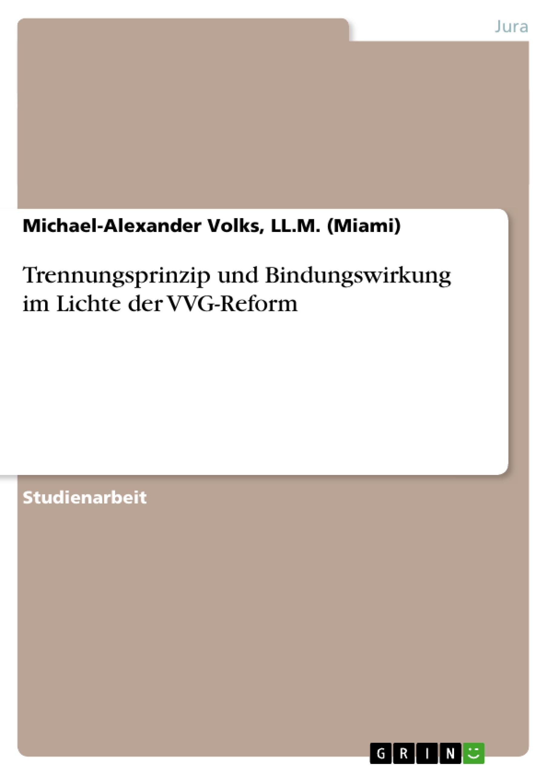 Titel: Trennungsprinzip und Bindungswirkung im Lichte der VVG-Reform