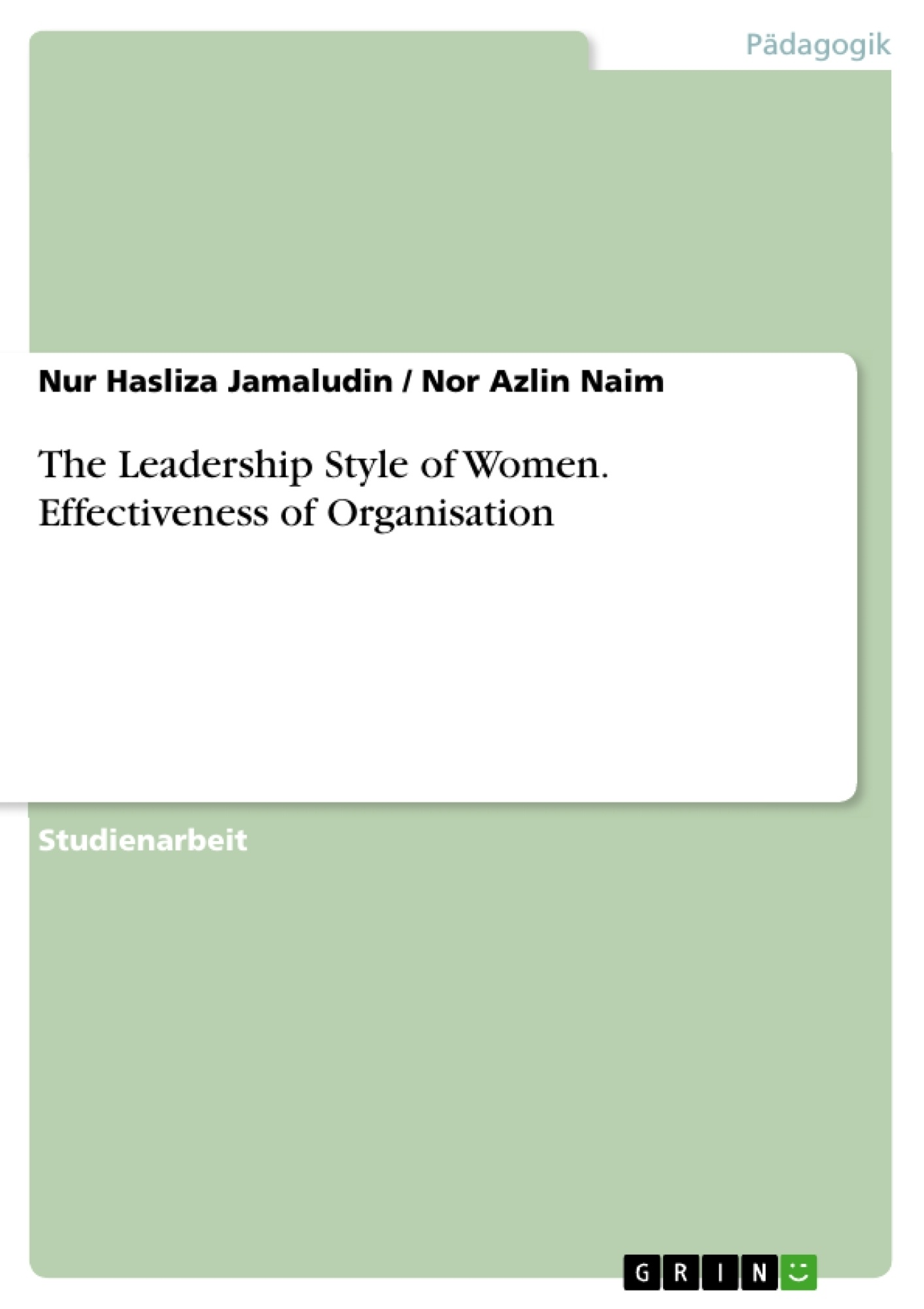 Titel: The Leadership Style of Women. Effectiveness of Organisation
