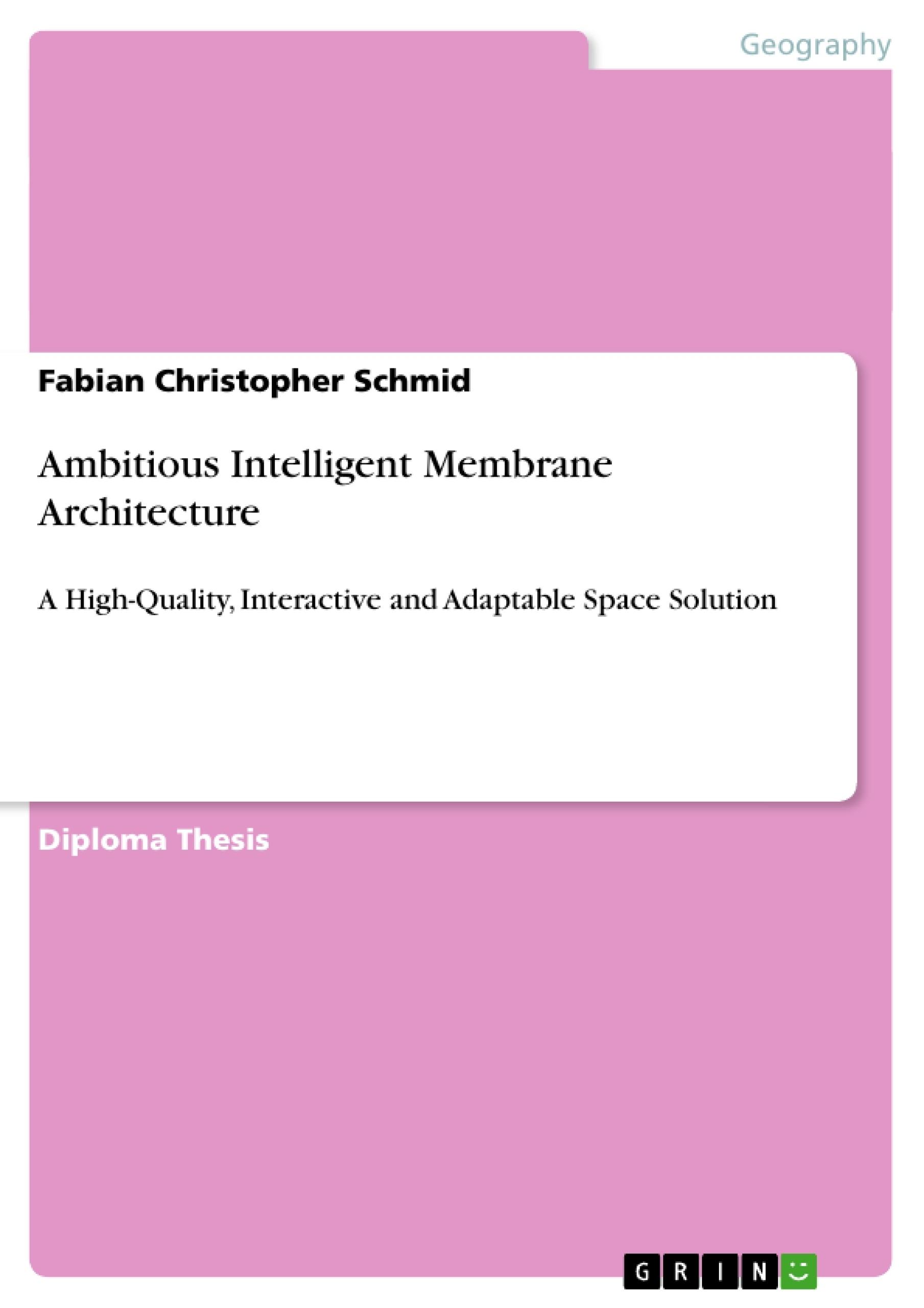 Title: Ambitious Intelligent Membrane Architecture