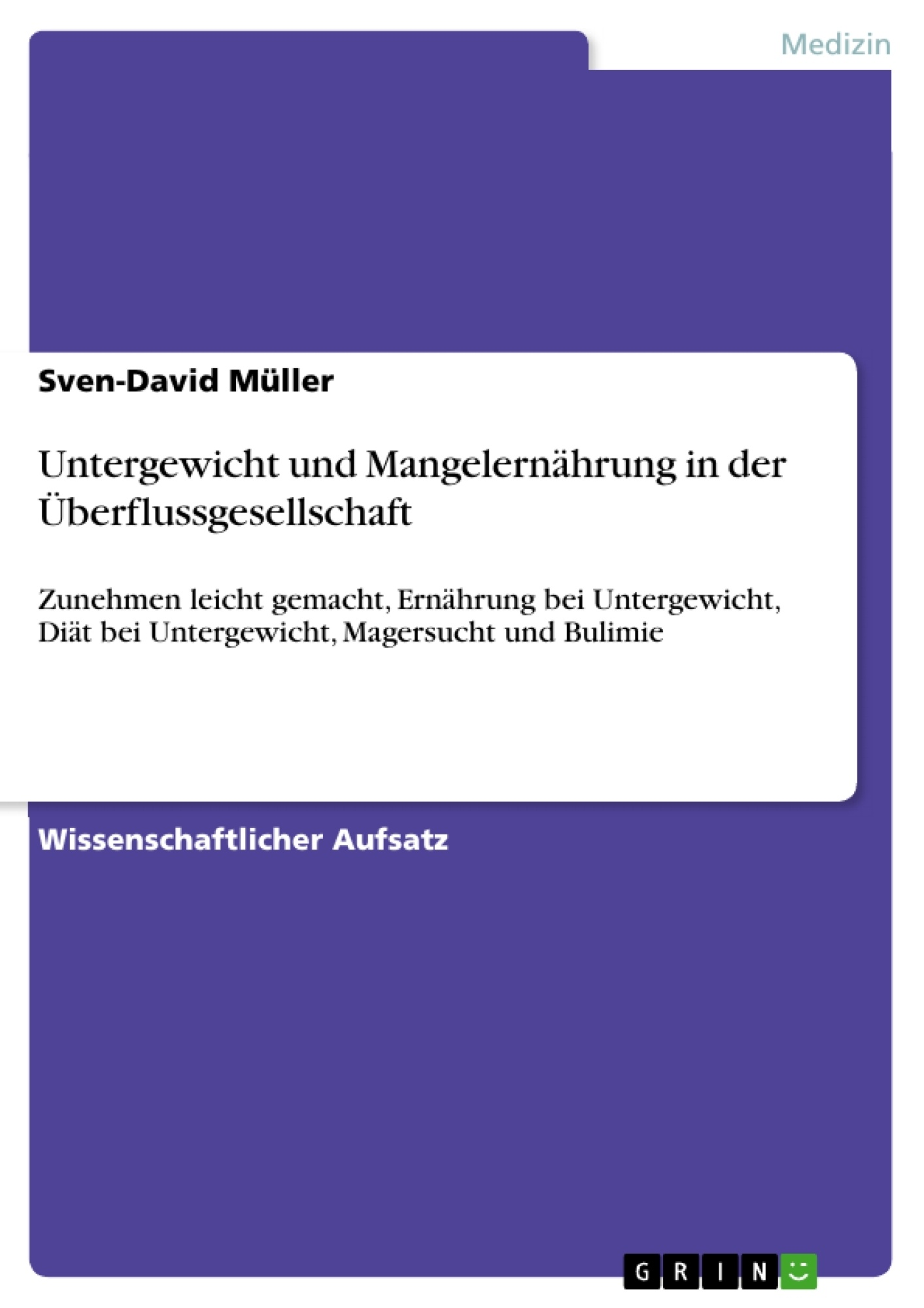 Titel: Untergewicht und Mangelernährung in der Überflussgesellschaft