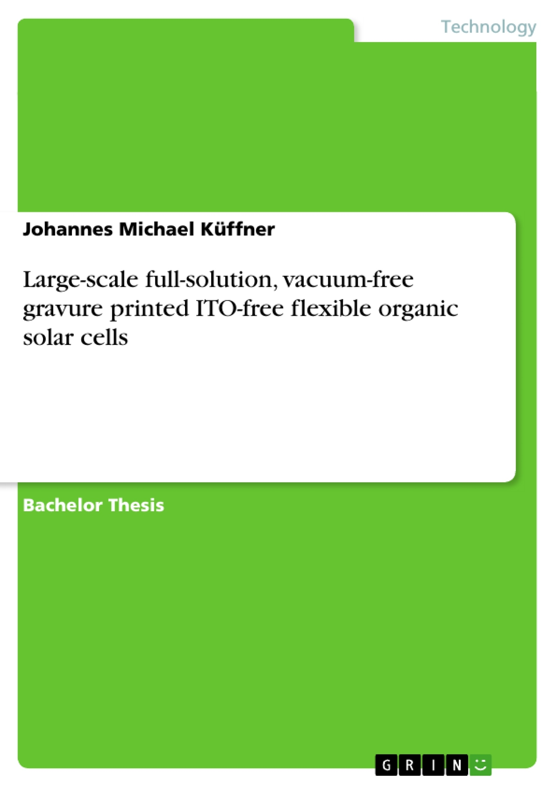 Title: Large-scale full-solution, vacuum-free gravure printed ITO-free flexible organic solar cells