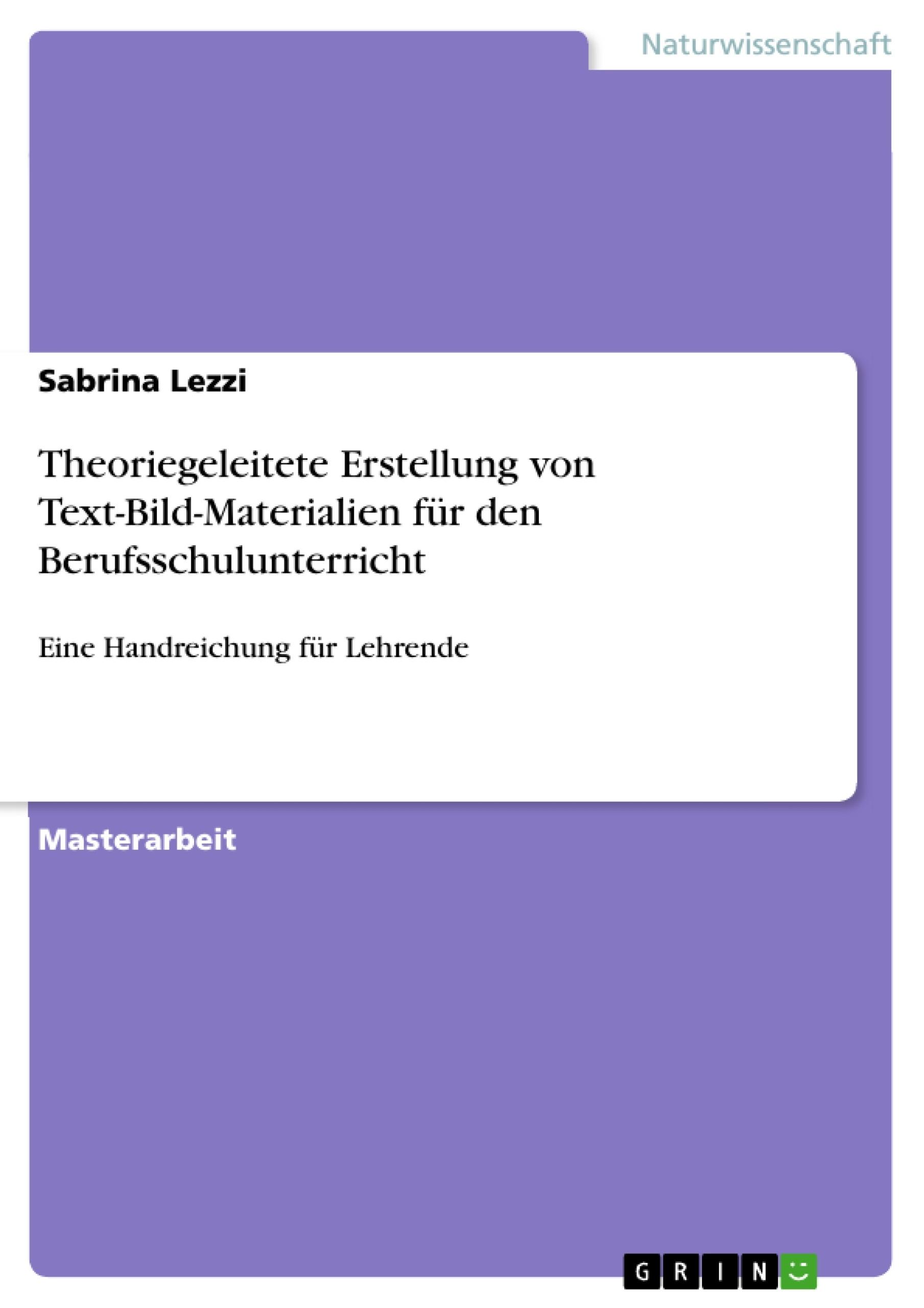 Titel: Theoriegeleitete Erstellung von Text-Bild-Materialien für den Berufsschulunterricht