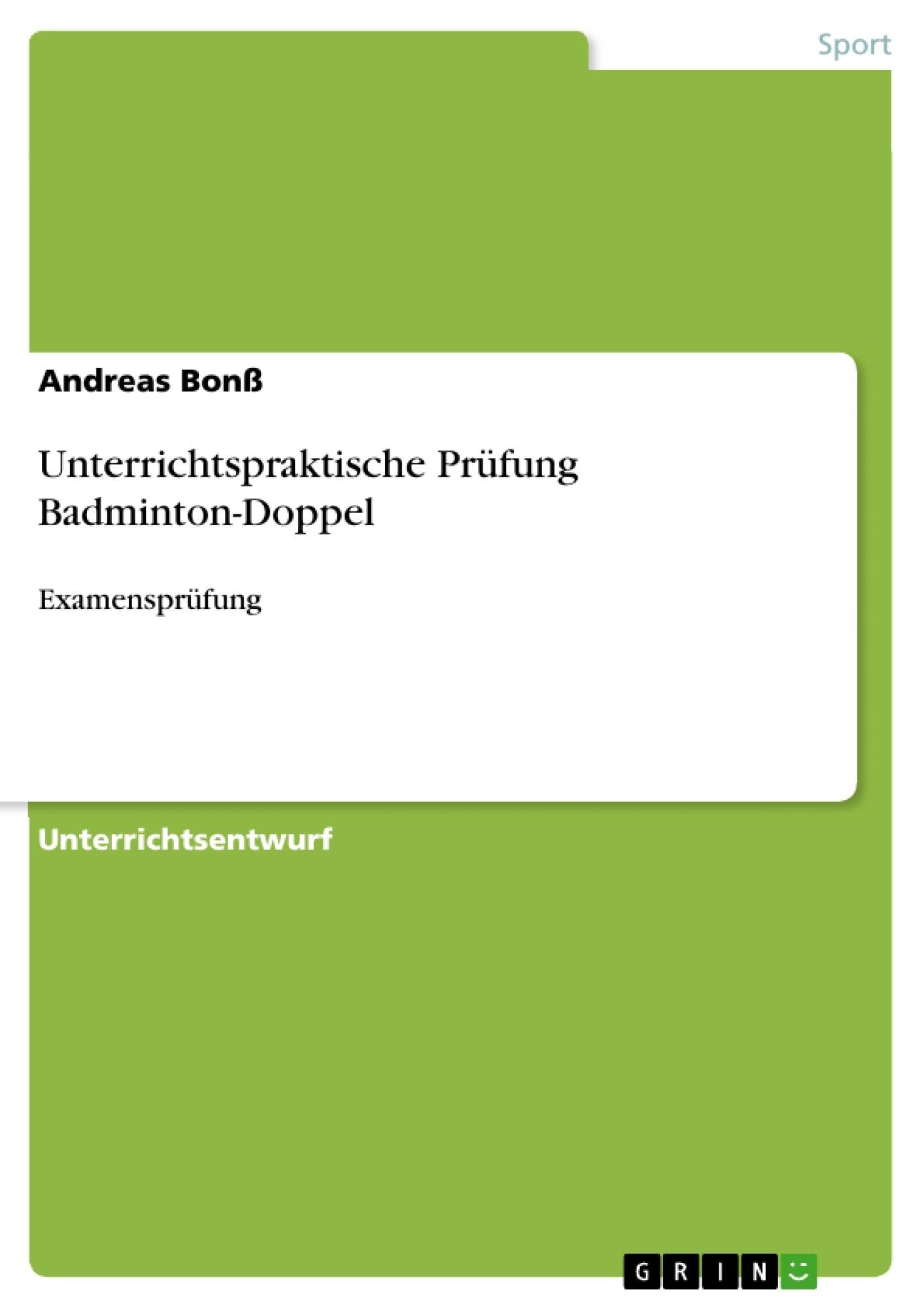 Titel: Unterrichtspraktische Prüfung Badminton-Doppel