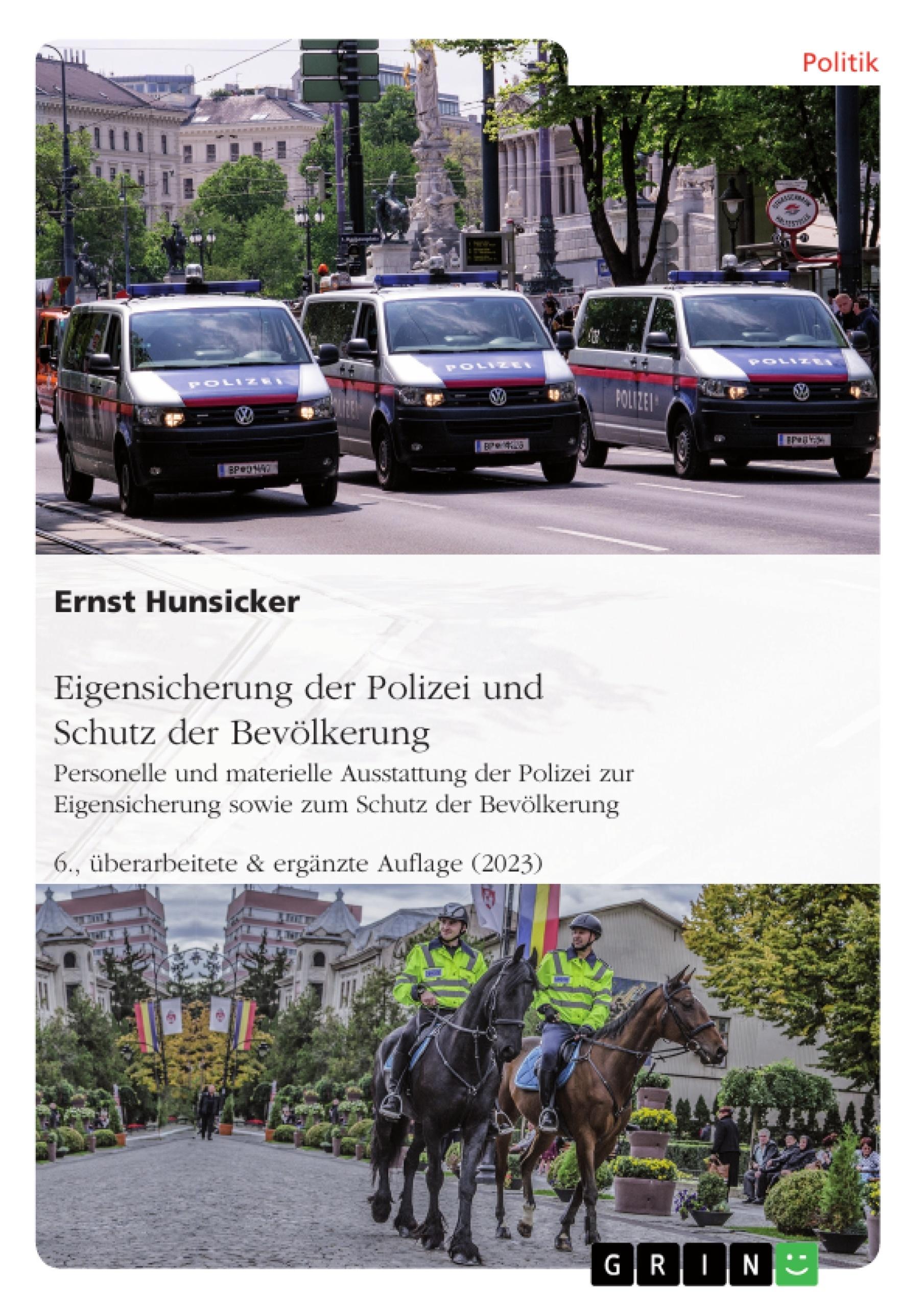 Titel: Wie kann Deutschland seine Polizei vor Angriffen von Störern wirksam(er) schützen? Möglichkeiten, Grenzen und Forderungen