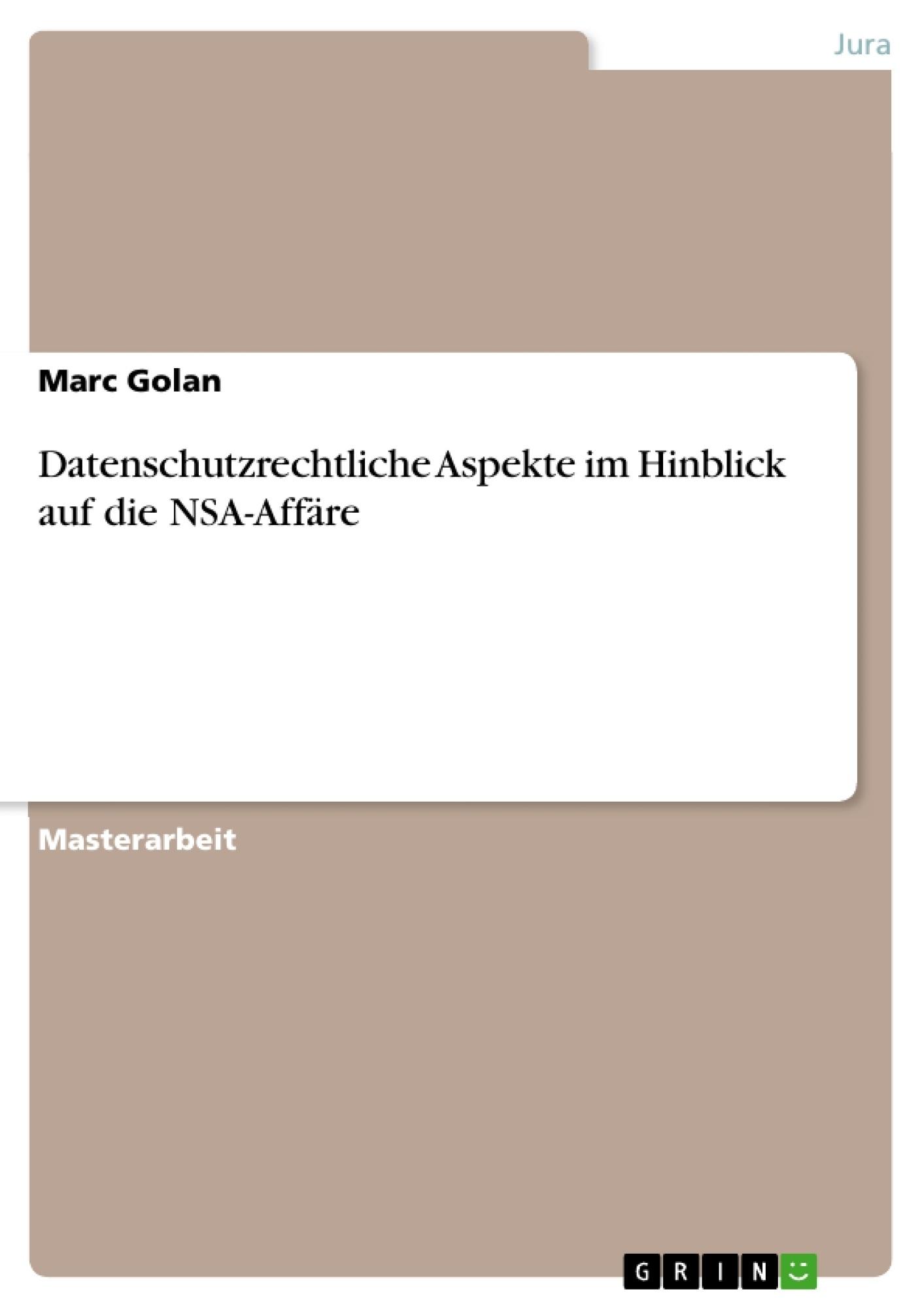 Titel: Datenschutzrechtliche Aspekte im Hinblick auf die NSA-Affäre