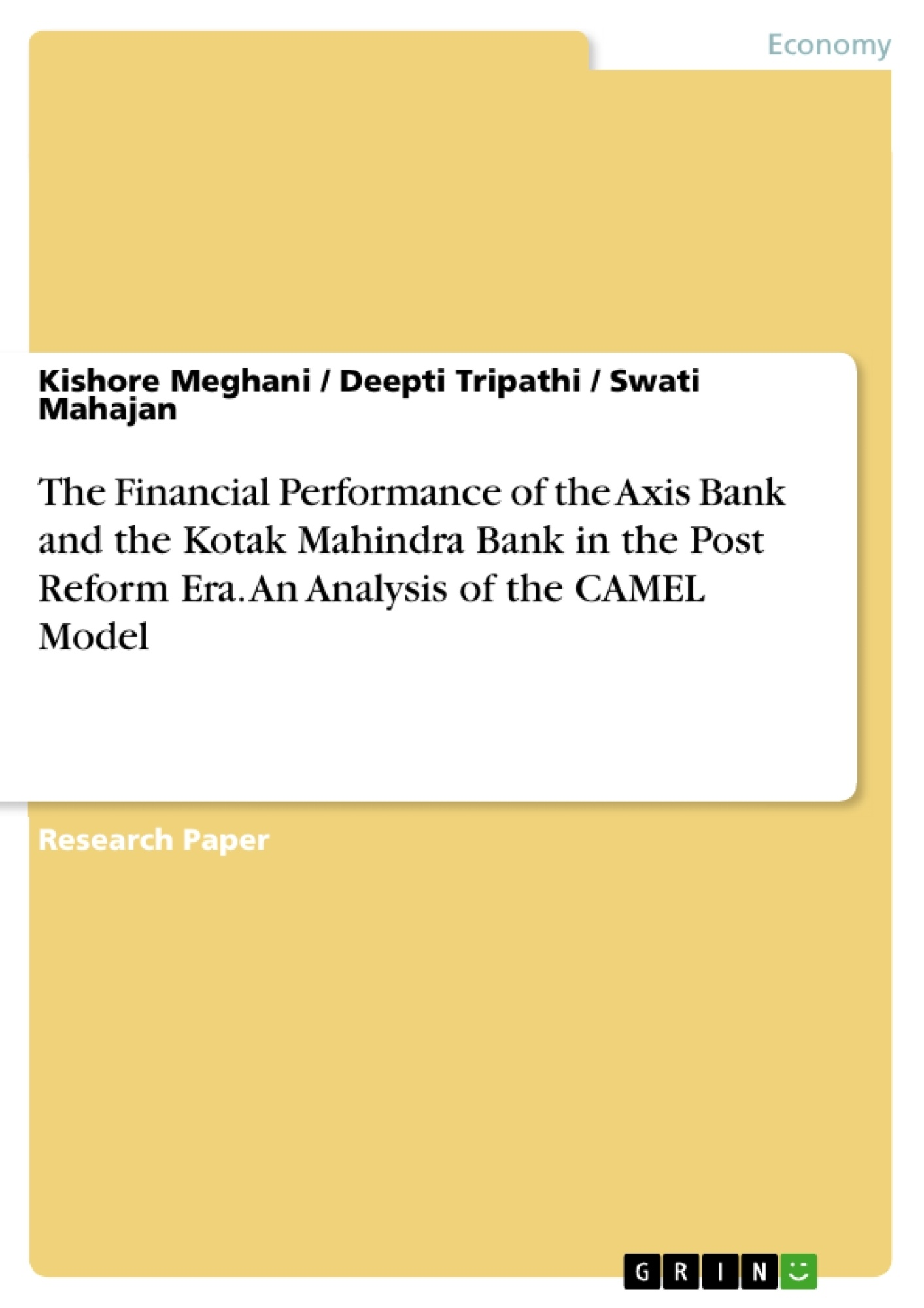 Title: The Financial Performance of the Axis Bank and the Kotak Mahindra Bank in the Post Reform Era. An Analysis of the CAMEL Model