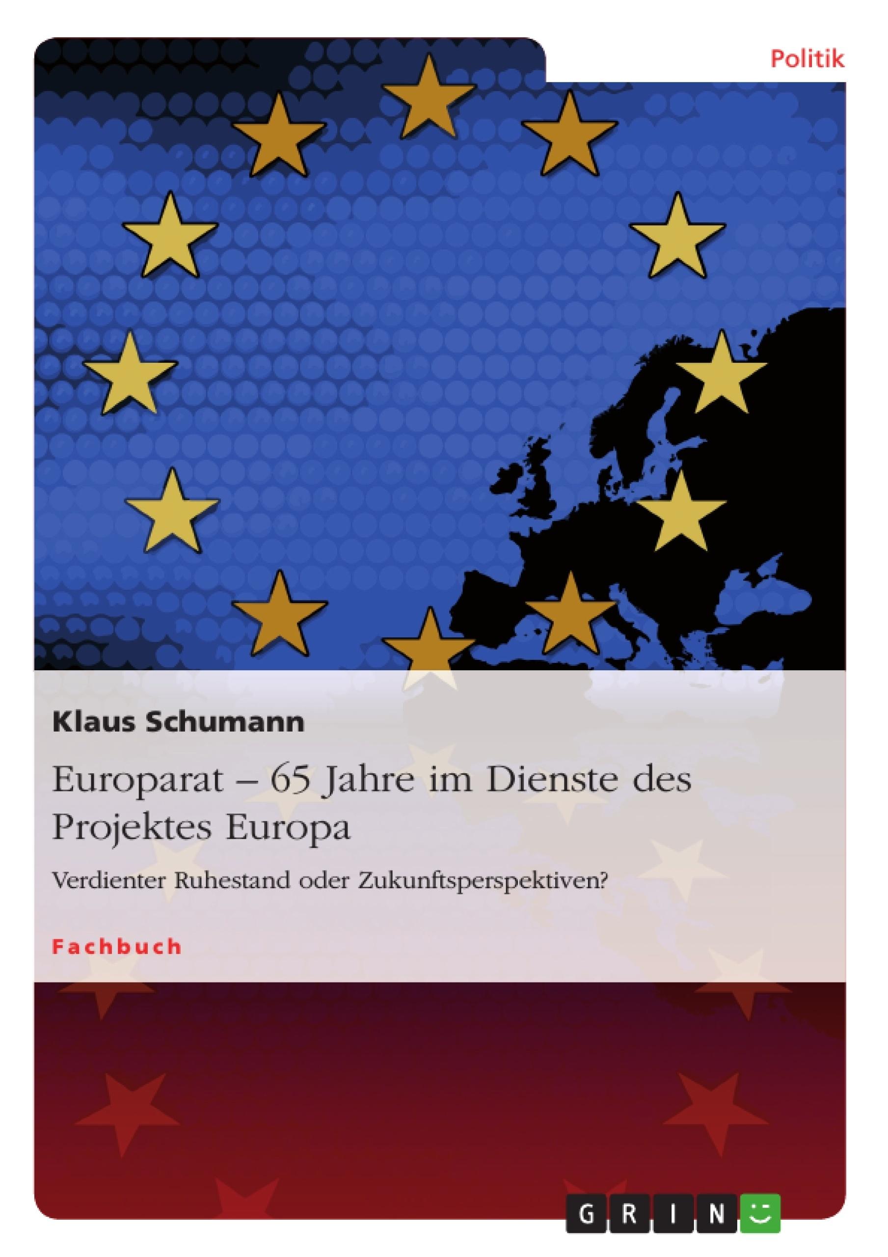Titel: Europarat – 65 Jahre im Dienste des Projektes Europa