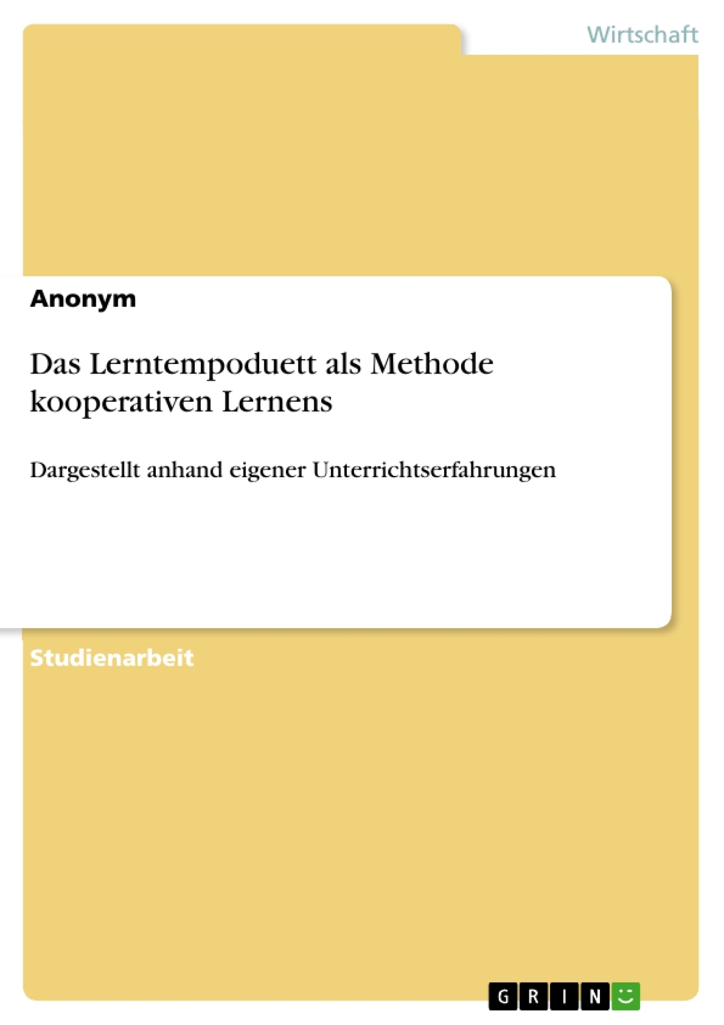 Titel: Das Lerntempoduett als Methode kooperativen Lernens