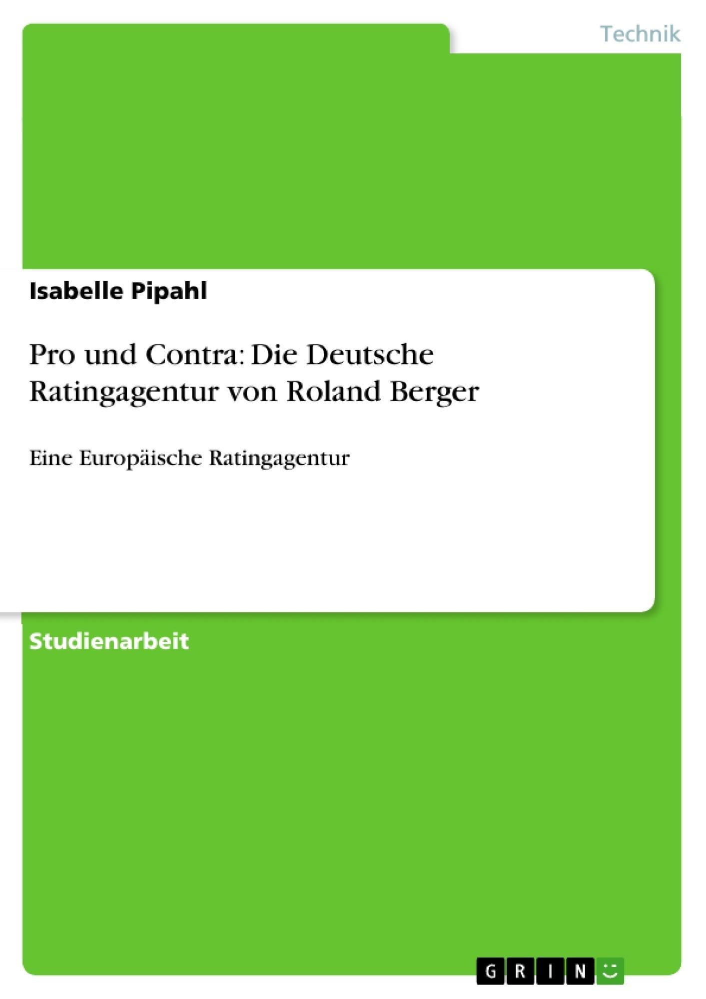 Titel: Pro und Contra: Die Deutsche Ratingagentur von Roland Berger