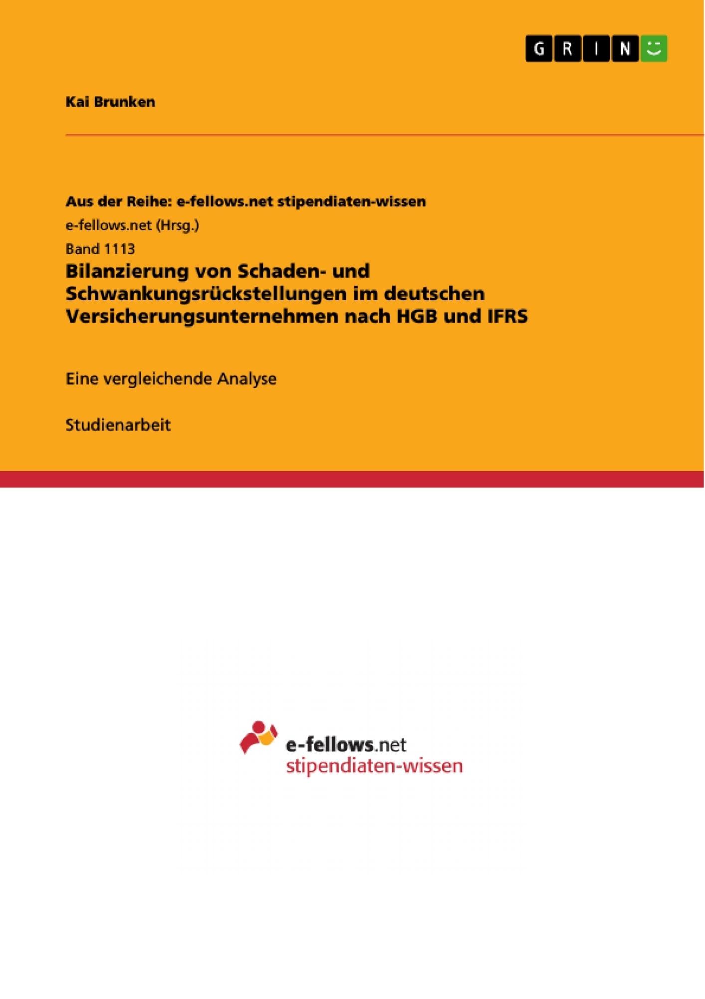 Titel: Bilanzierung von Schaden- und Schwankungsrückstellungen im deutschen Versicherungsunternehmen nach HGB und IFRS
