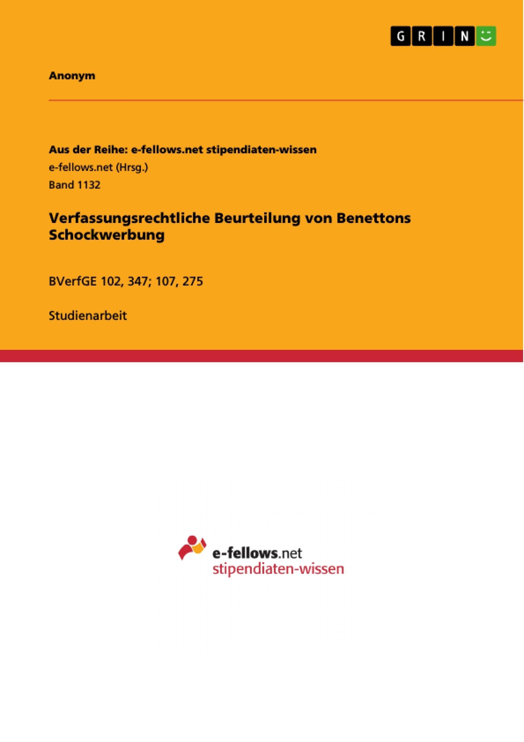 Titel: Verfassungsrechtliche Beurteilung von Benettons Schockwerbung