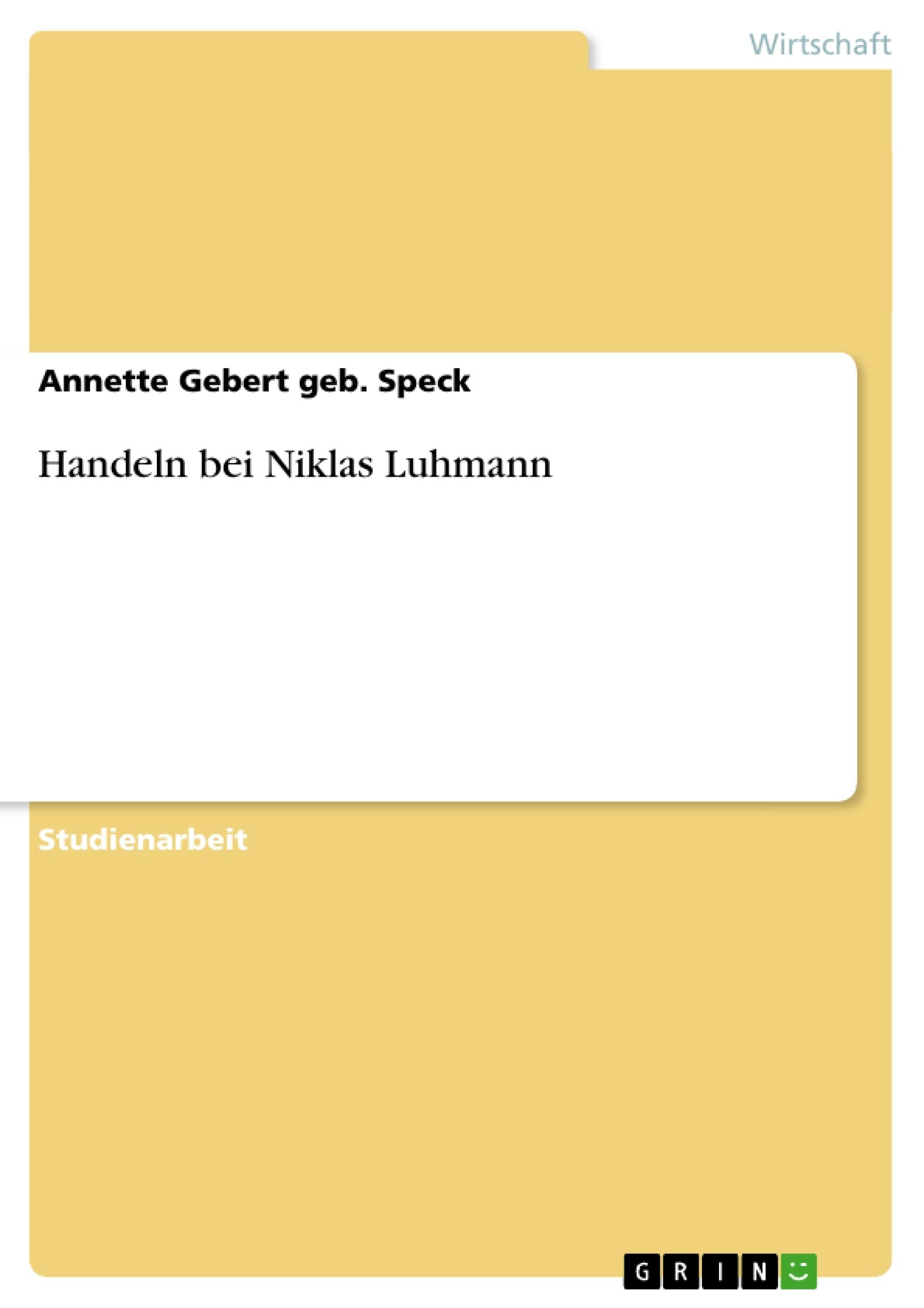 Titel: Handeln bei Niklas Luhmann