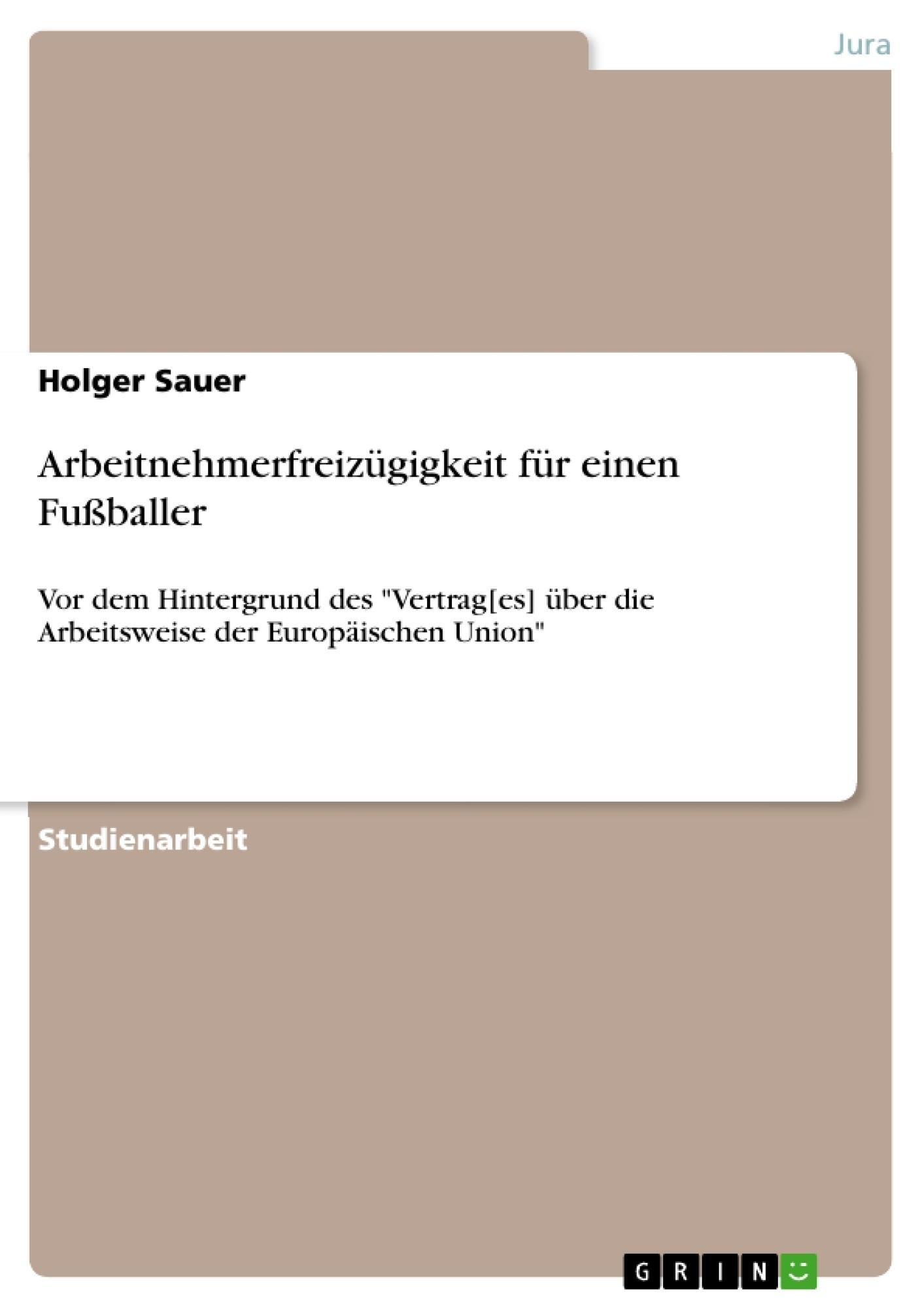 Titel: Arbeitnehmerfreizügigkeit für einen Fußballer