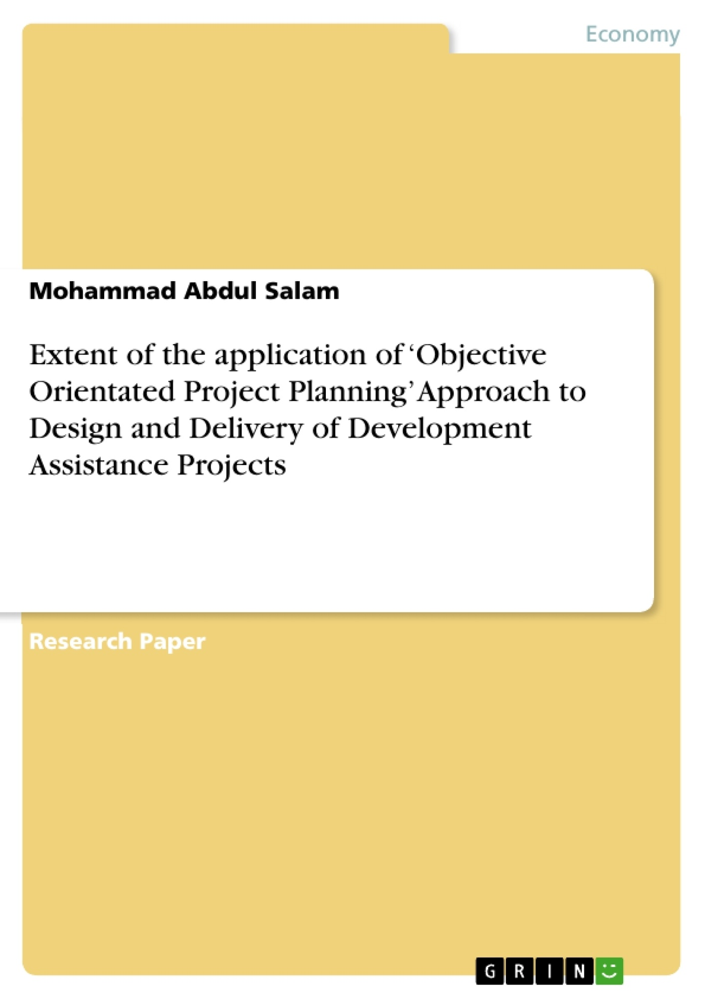 Title: Extent of the application of 'Objective Orientated Project Planning' Approach to Design and Delivery of Development Assistance Projects