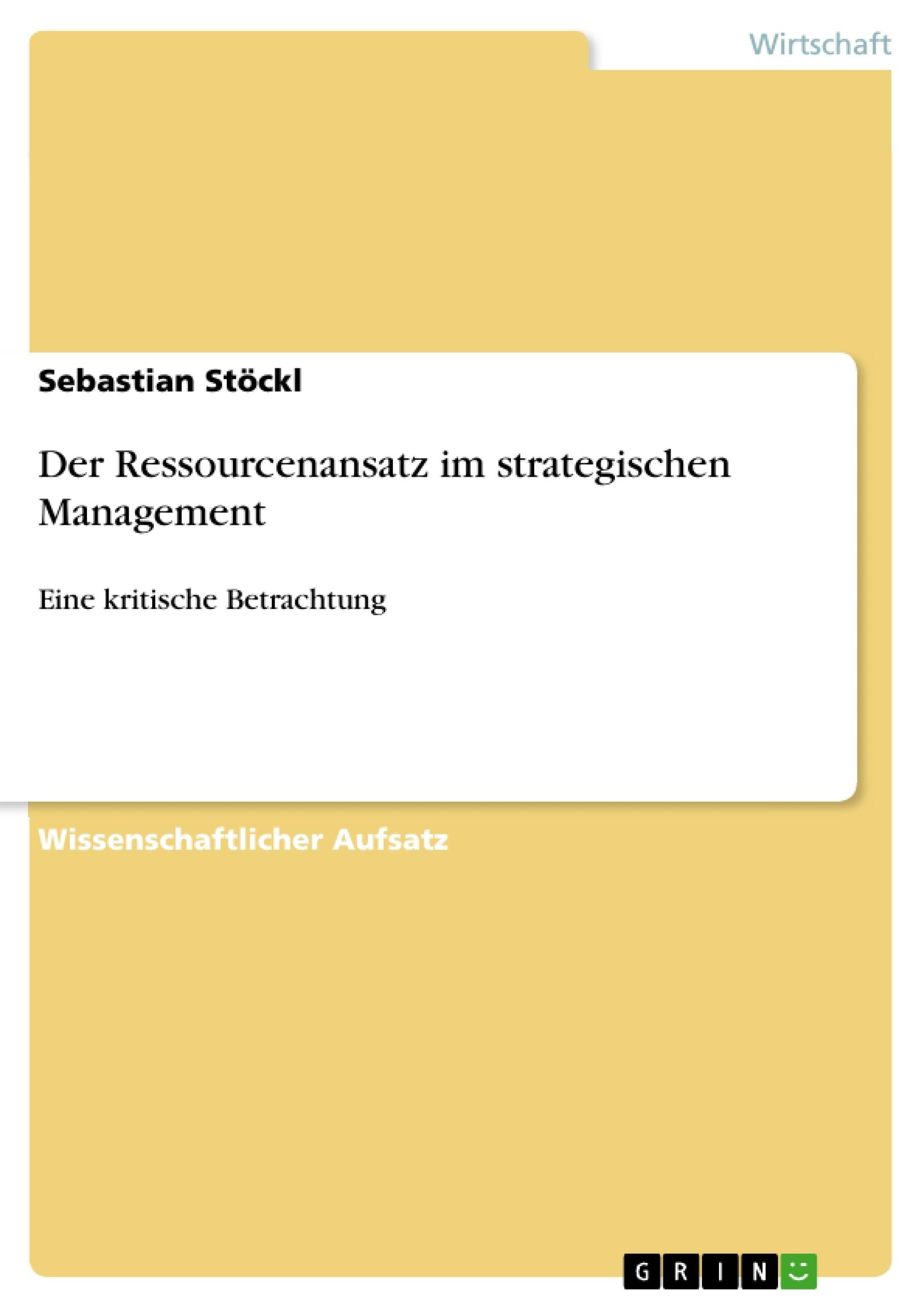 Titel: Der Ressourcenansatz im strategischen Management