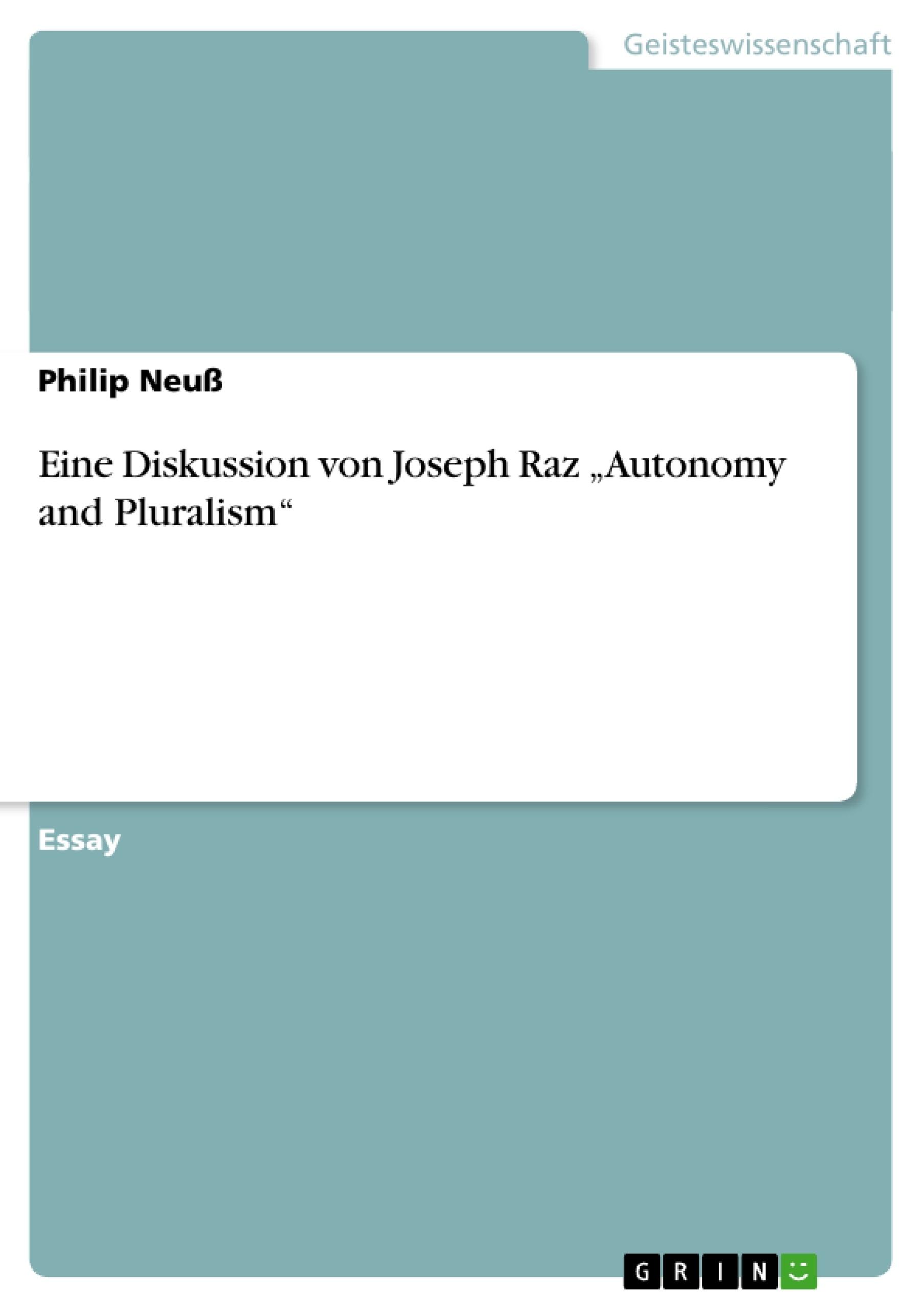 """Titel: Eine Diskussion von Joseph Raz """"Autonomy and Pluralism"""""""
