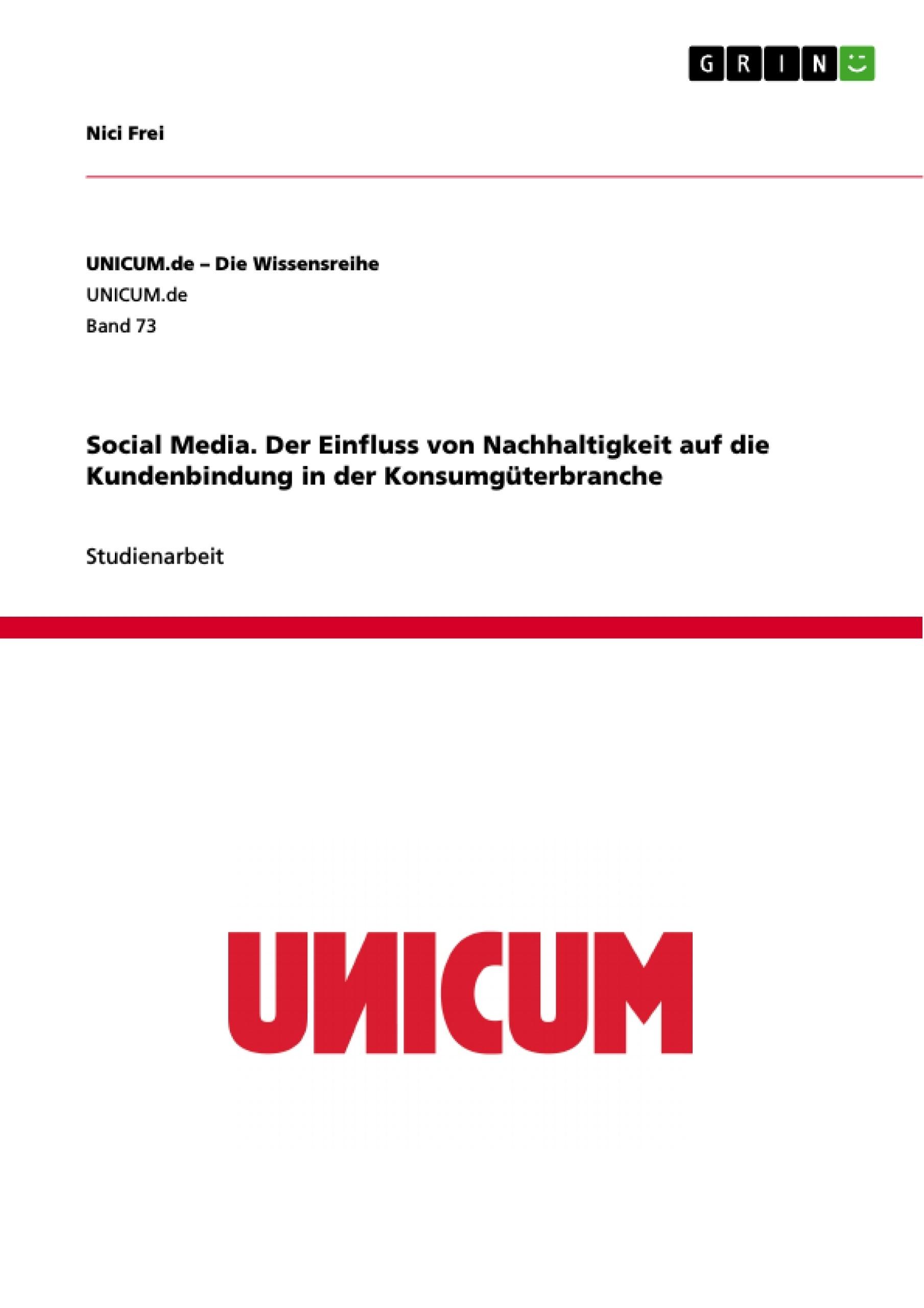 Titel: Social Media. Der Einfluss von Nachhaltigkeit auf die Kundenbindung in der Konsumgüterbranche