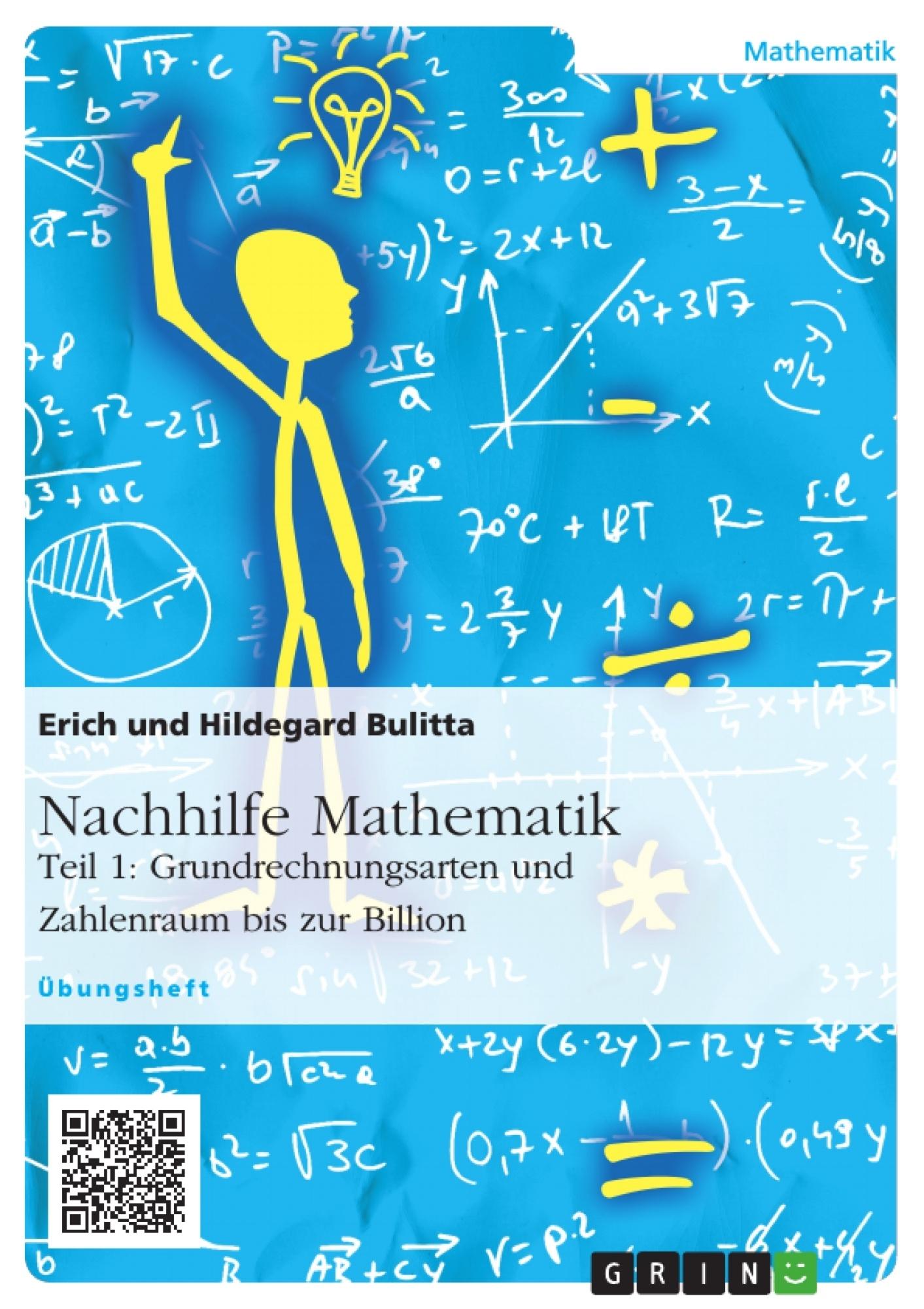 Titel: Nachhilfe Mathematik - Teil 1: Grundrechnungsarten und Zahlenraum bis zur Billion