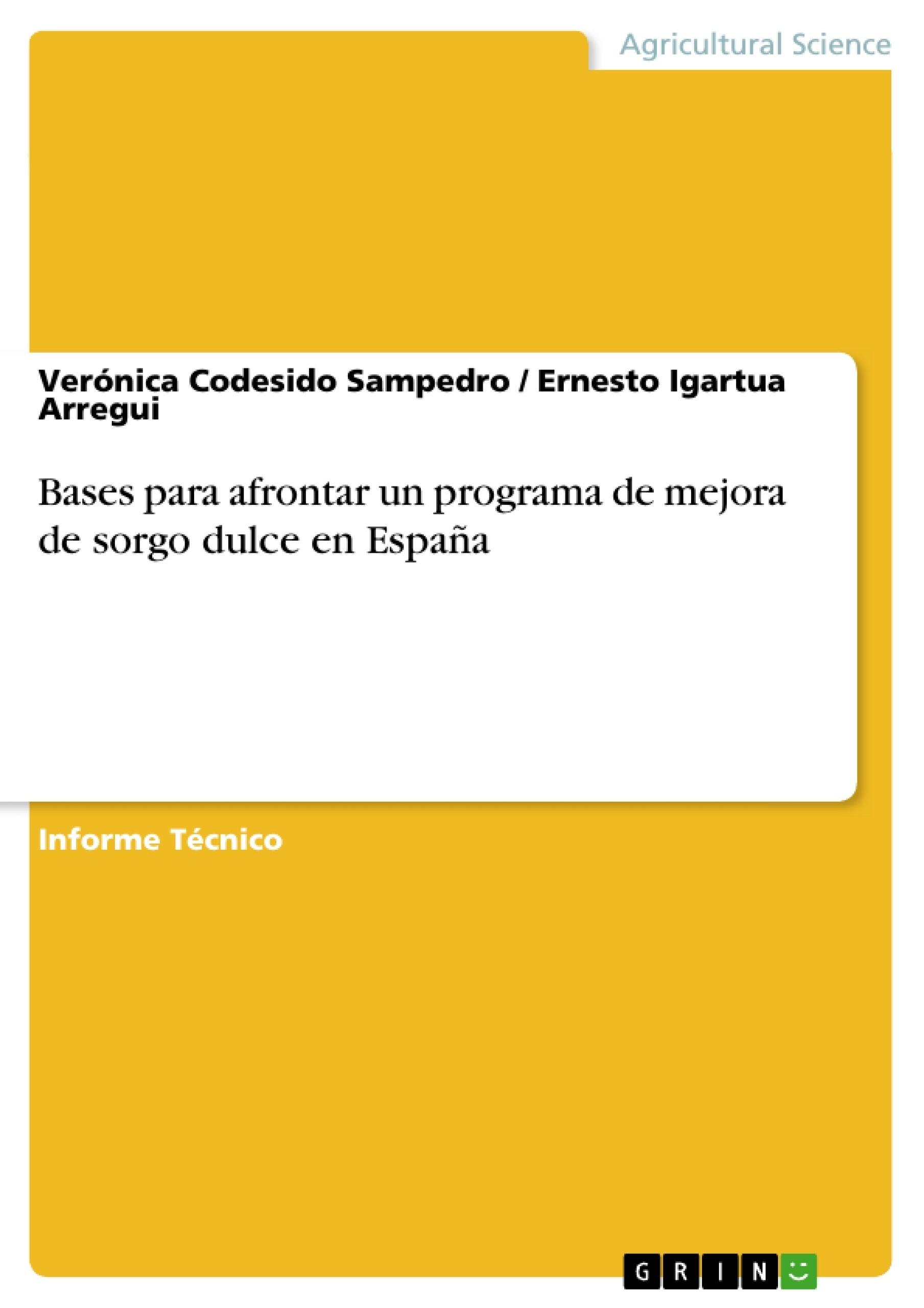 Título: Bases para afrontar un programa de mejora de sorgo dulce en España