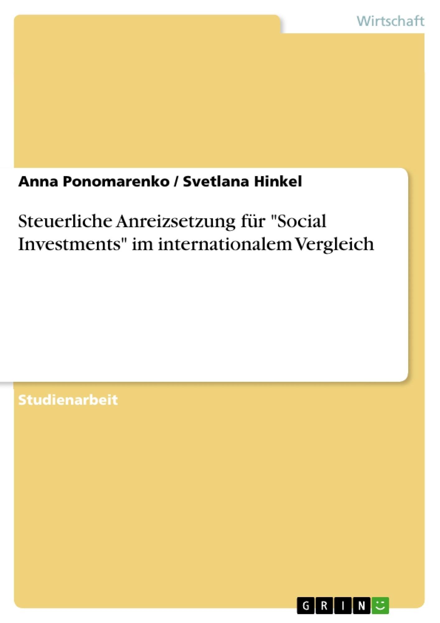 """Titel: Steuerliche Anreizsetzung für """"Social Investments"""" im internationalem Vergleich"""