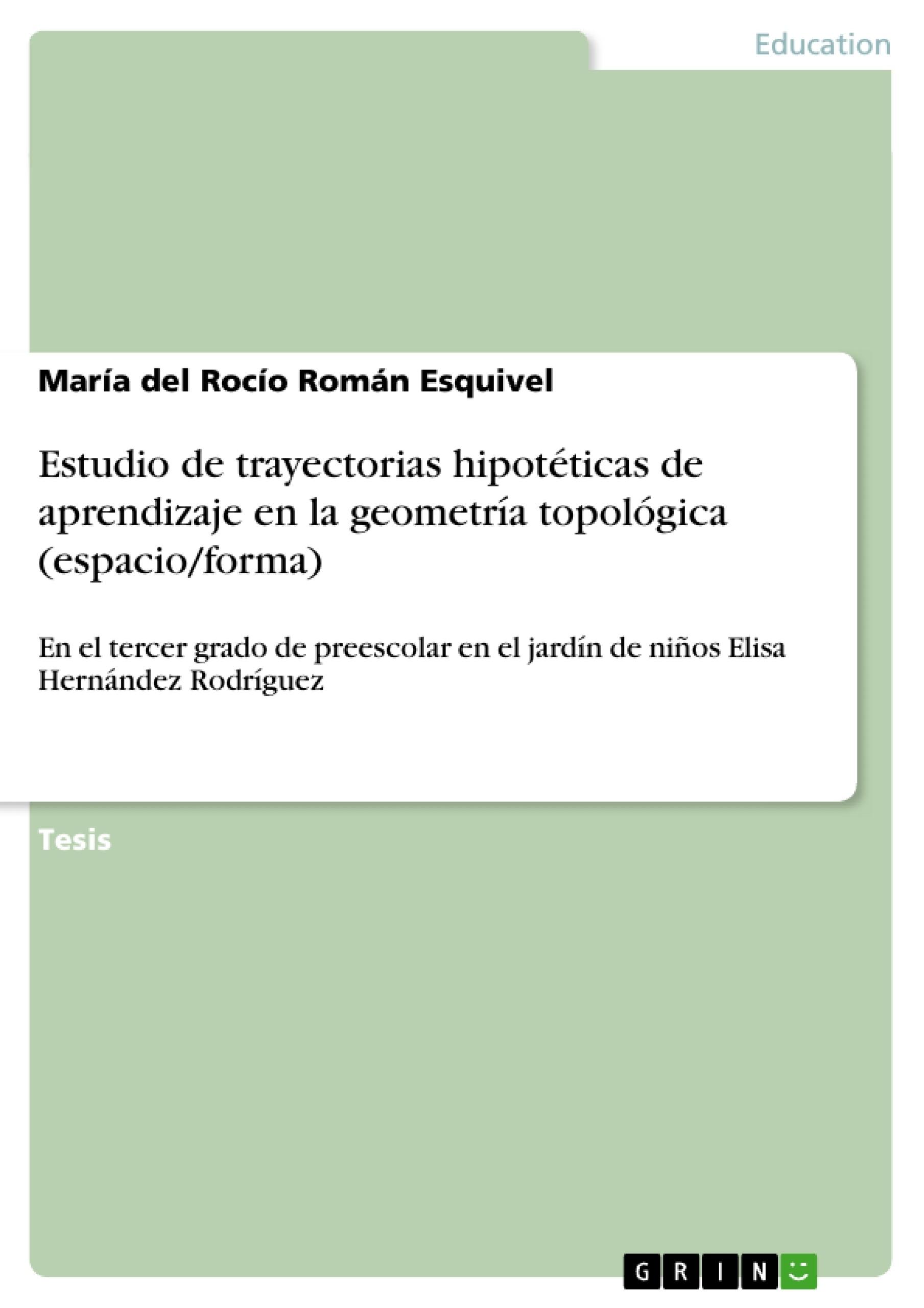 Título: Estudio de trayectorias hipotéticas de aprendizaje en la geometría topológica (espacio/forma)